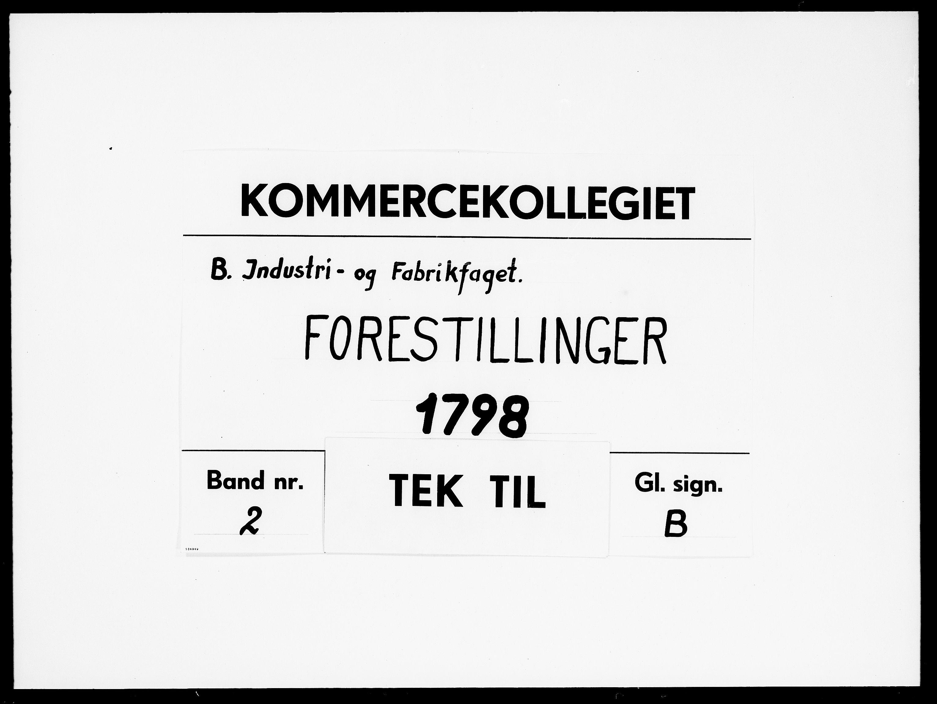 DRA, Kommercekollegiet, Industri- og Fabriksfaget, -/1338: Forestillinger, 1798