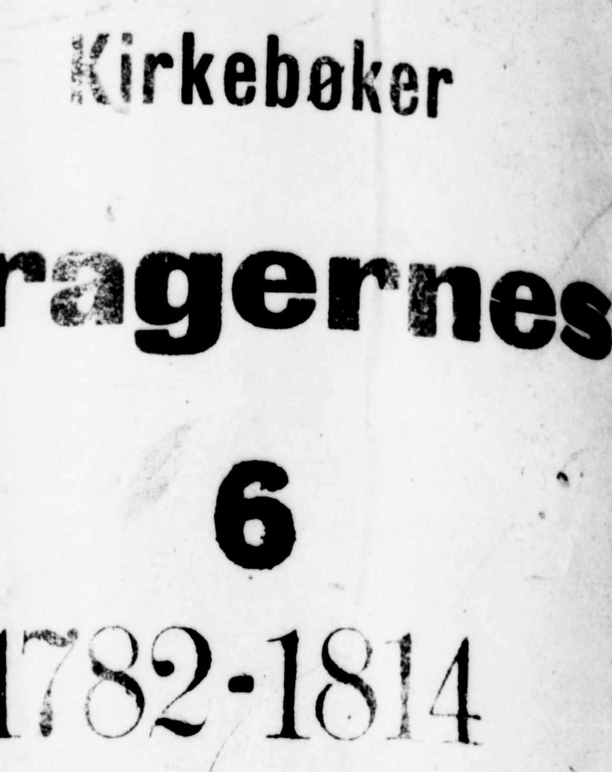 SAKO, Bragernes kirkebøker, F/Fa/L0006a: Ministerialbok nr. I 6, 1782-1814