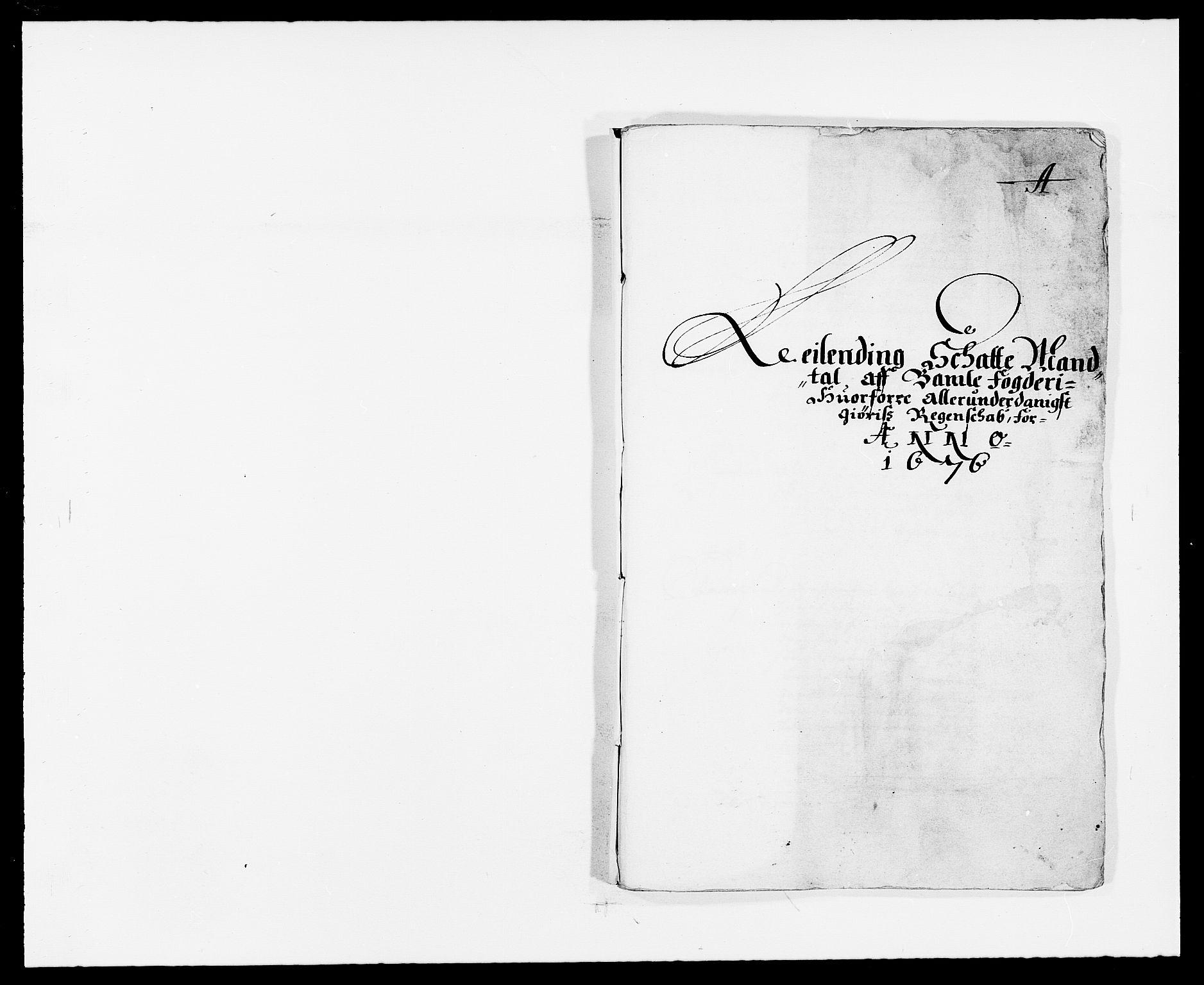RA, Rentekammeret inntil 1814, Reviderte regnskaper, Fogderegnskap, R34/L2043: Fogderegnskap Bamble, 1676-1677, s. 5