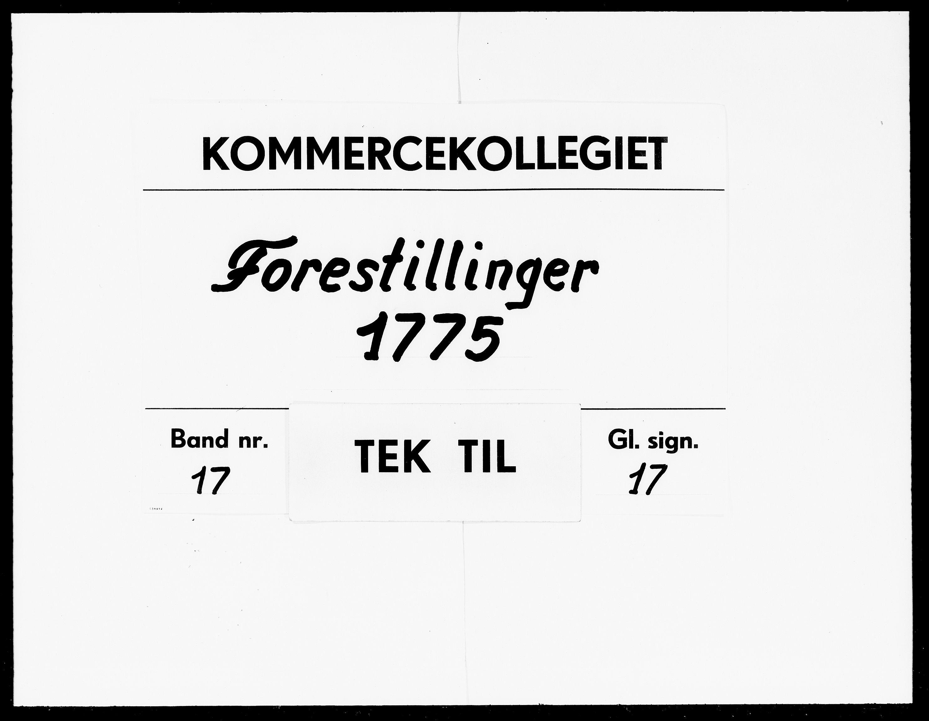 DRA, Kommercekollegiet, Danske Sekretariat, -/432: Forestillinger, 1775