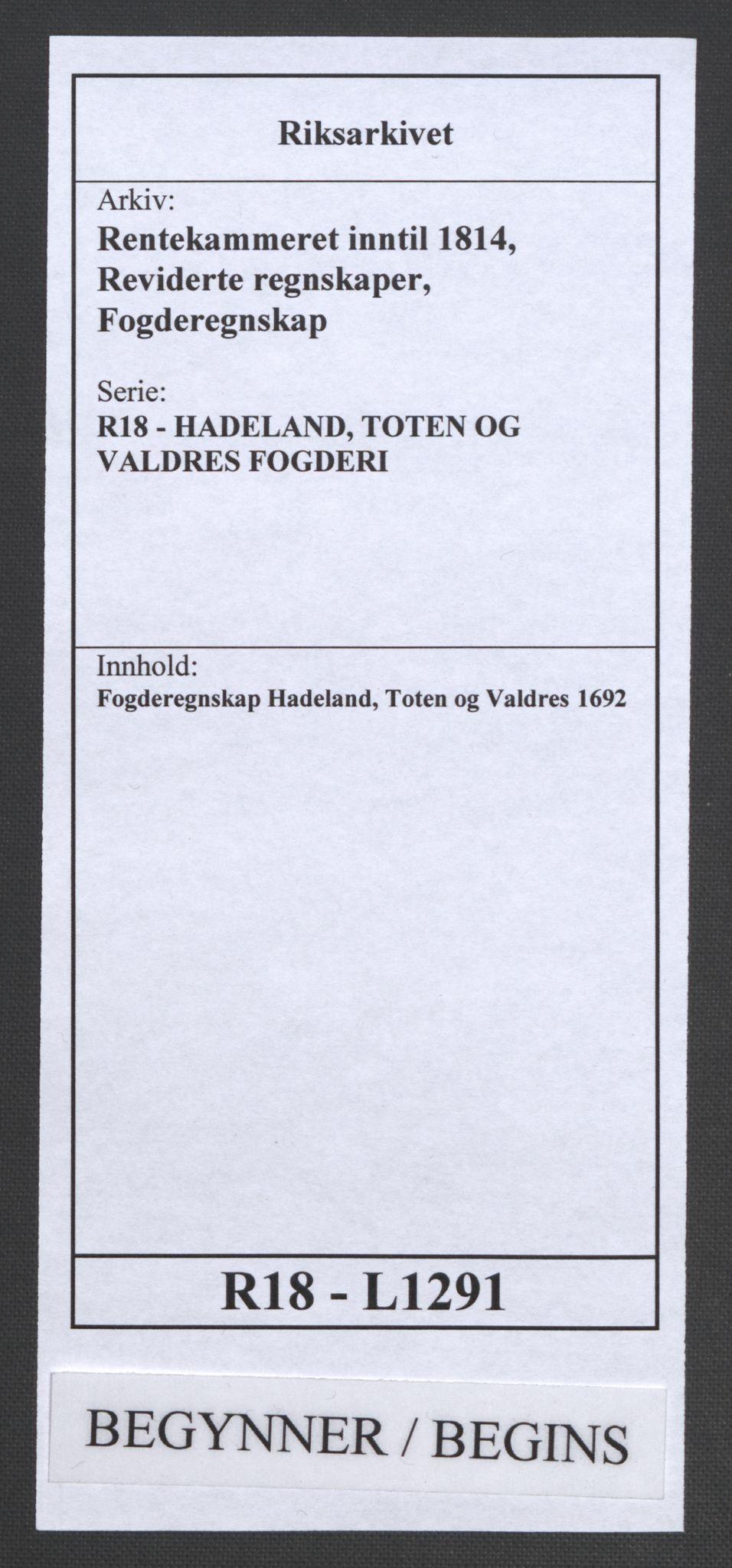 RA, Rentekammeret inntil 1814, Reviderte regnskaper, Fogderegnskap, R18/L1291: Fogderegnskap Hadeland, Toten og Valdres, 1692, s. 1