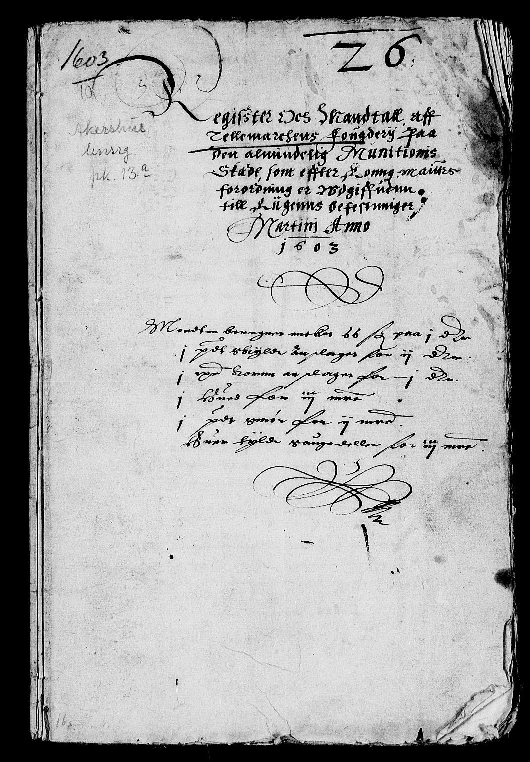 RA, Rentekammeret inntil 1814, Reviderte regnskaper, Lensregnskaper, R/Rb/Rba/L0018: Akershus len, 1603-1605