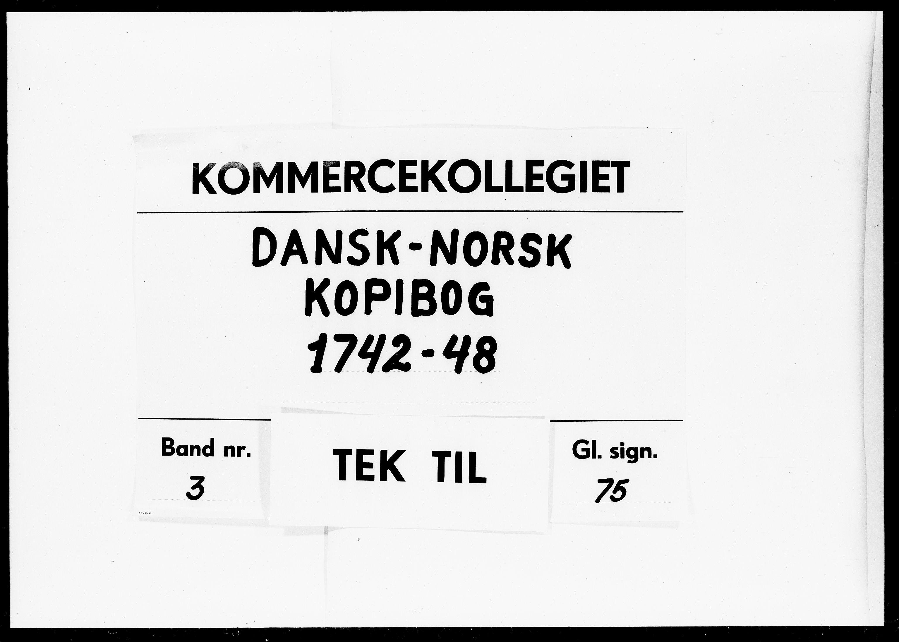 DRA, Kommercekollegiet, Dansk-Norske Sekretariat, -/43: Dansk-Norsk kopibog, 1742-1748