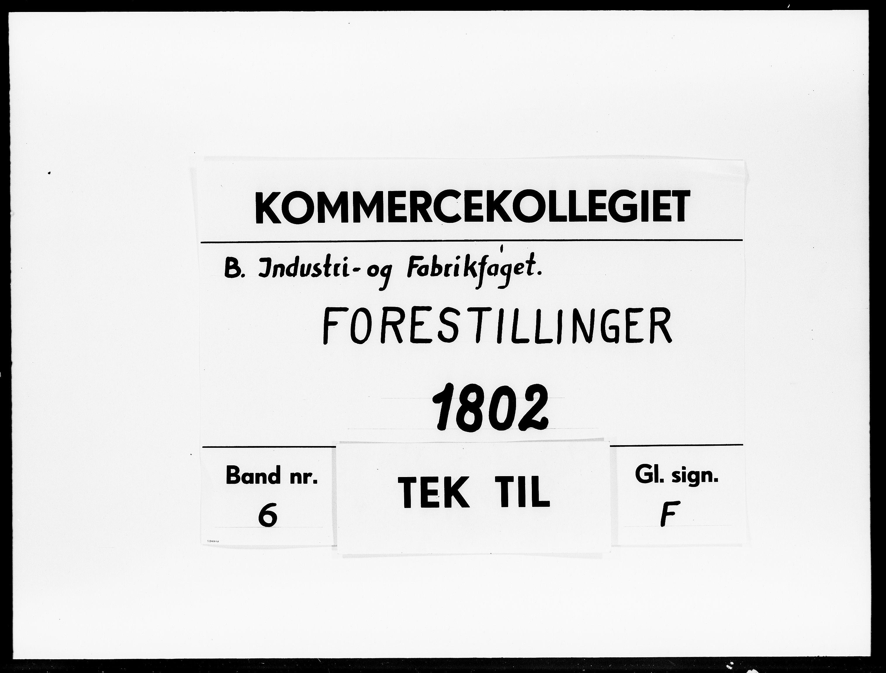 DRA, Kommercekollegiet, Industri- og Fabriksfaget, -/1342: Forestillinger, 1802