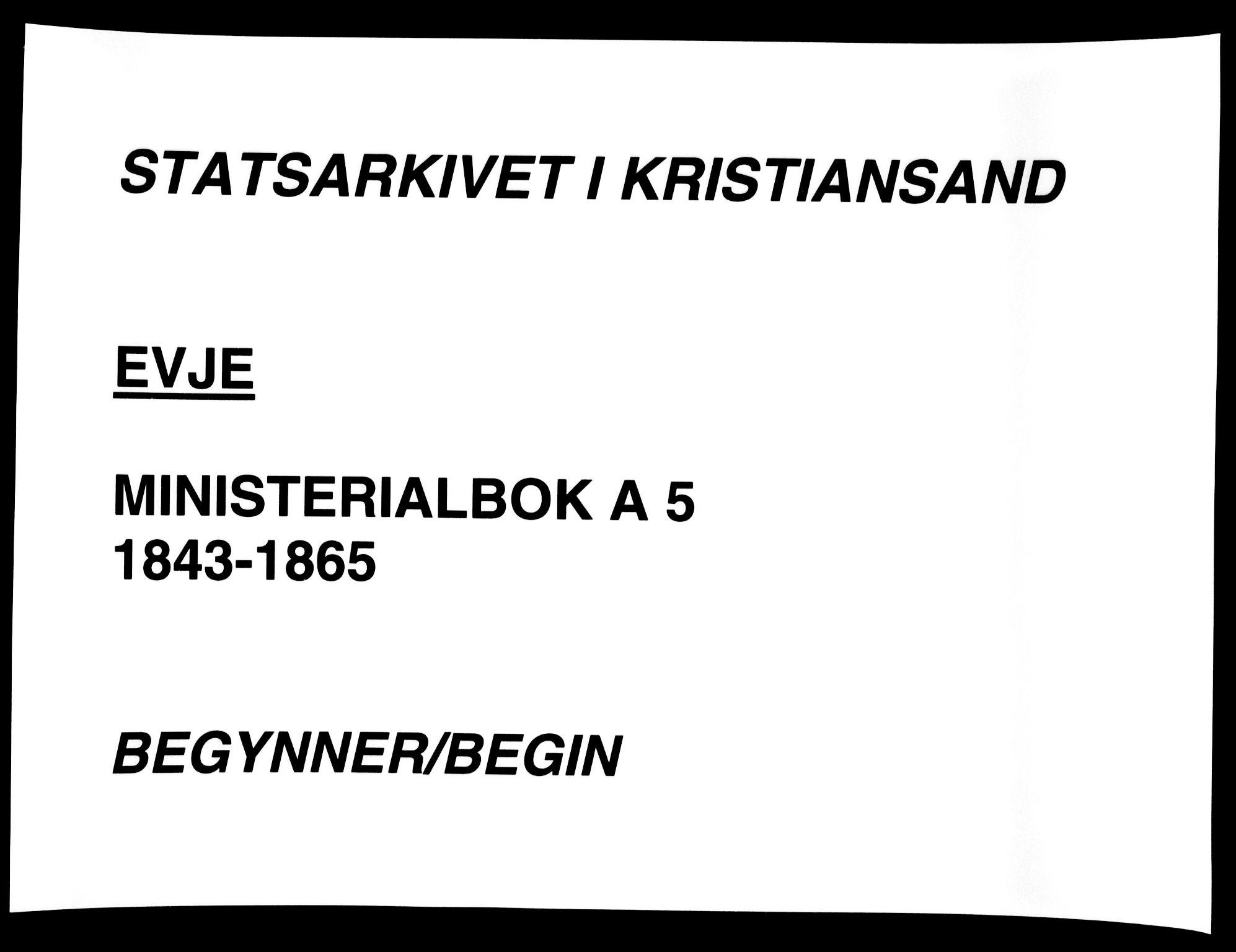 SAK, Evje sokneprestkontor, F/Fa/Faa/L0005: Ministerialbok nr. A 5, 1843-1865