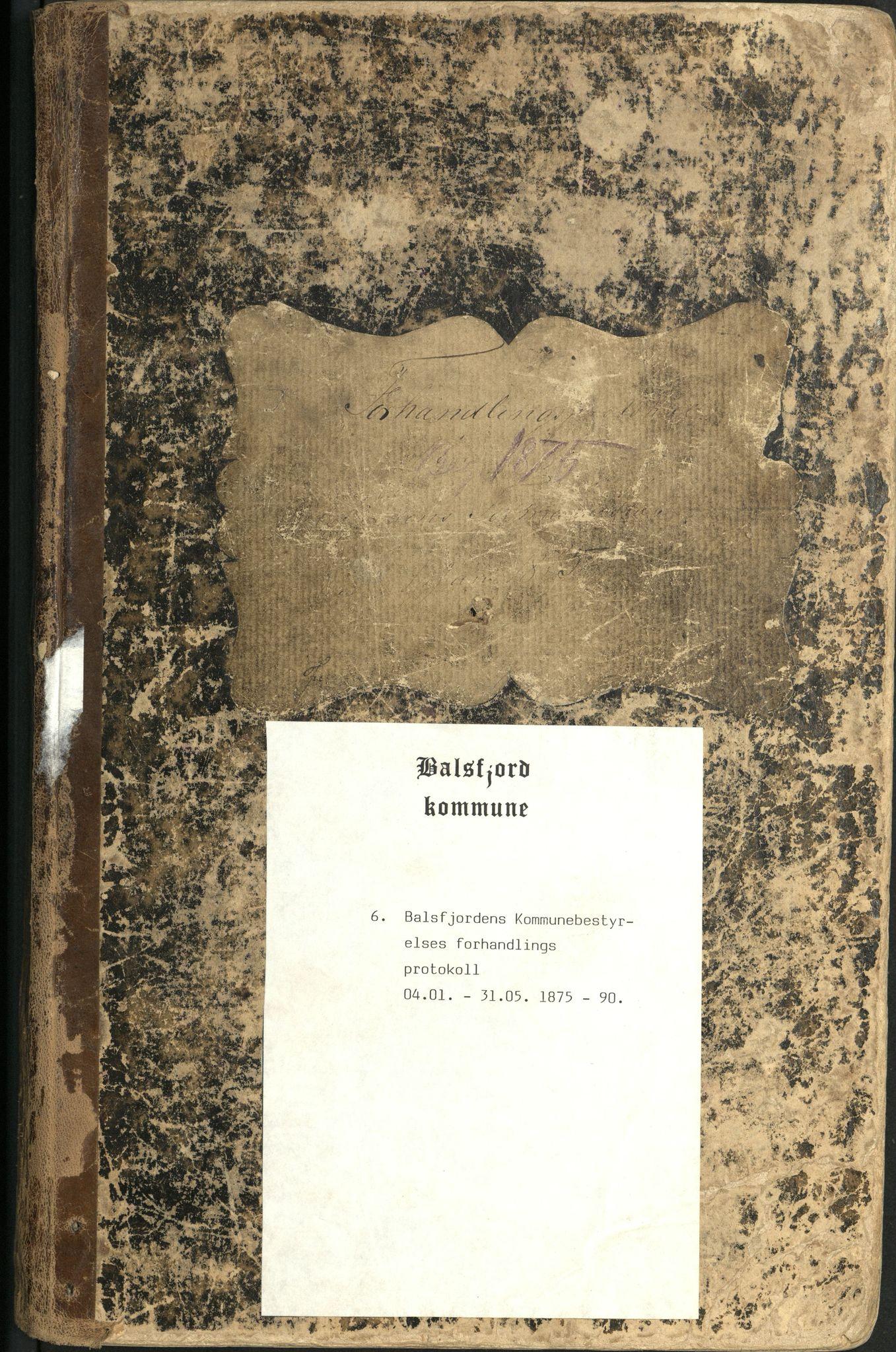 AT, Balsfjord kommune, -: Balsfjord kommunestyre, forhandlingsprotokoll, 1875-1890