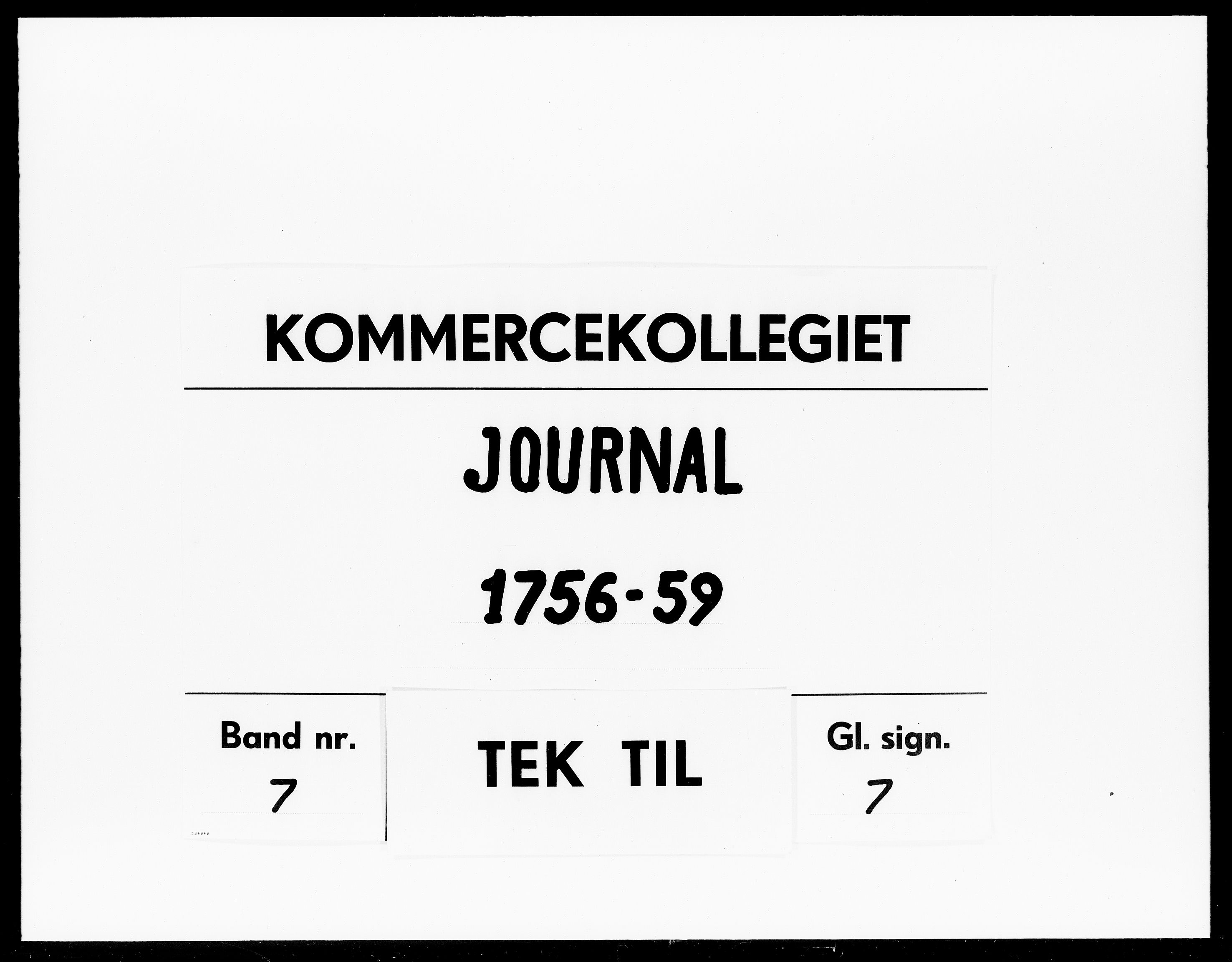 DRA, Kommercekollegiet, Dansk-Norske Sekretariat, -/55: Journal nr. 7, 1756-1759