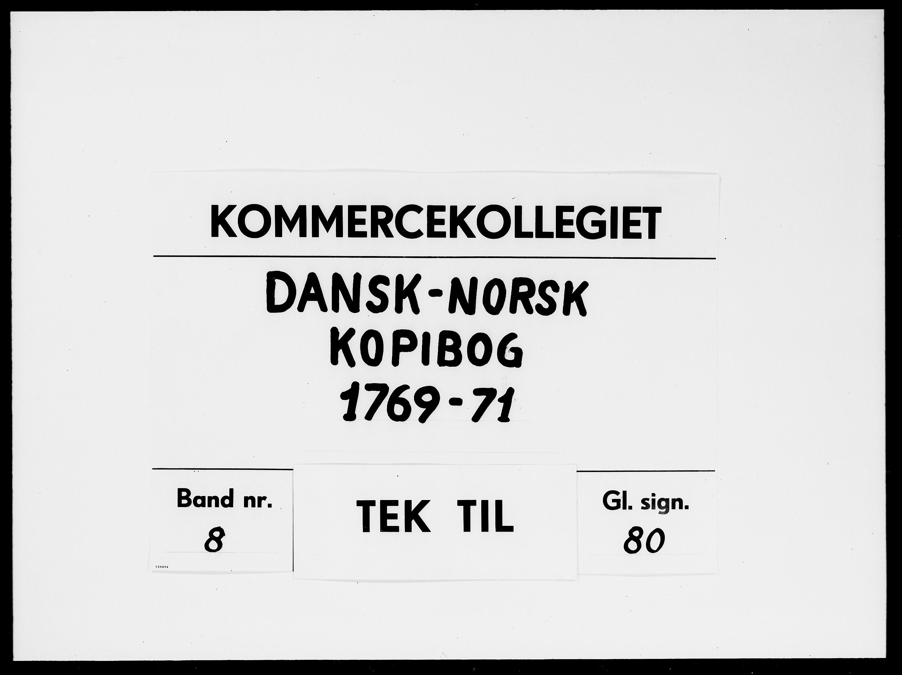 DRA, Kommercekollegiet, Dansk-Norske Sekretariat, -/48: Dansk-Norsk kopibog, 1769-1771