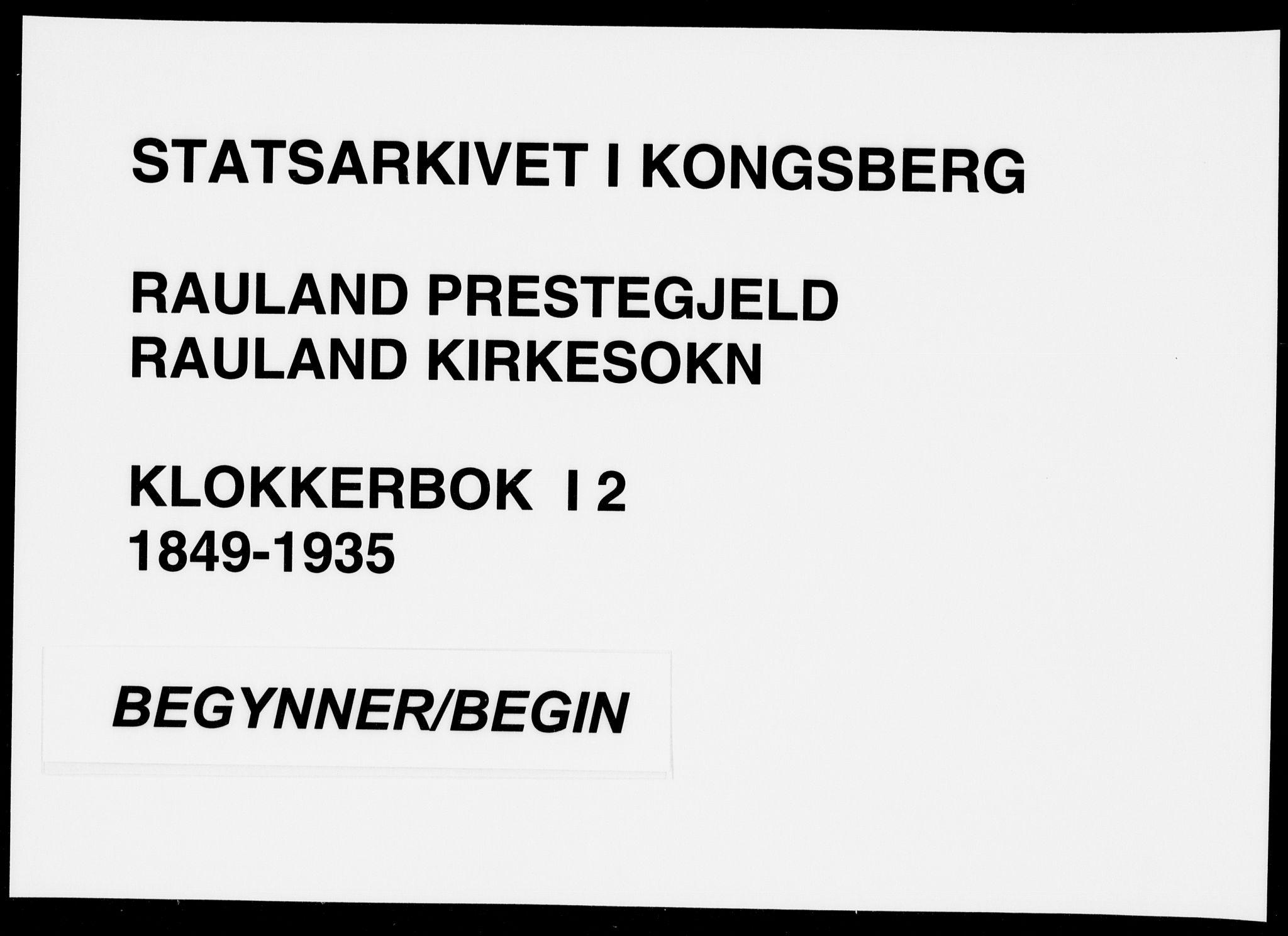 SAKO, Rauland kirkebøker, G/Ga/L0002: Klokkerbok nr. I 2, 1849-1935