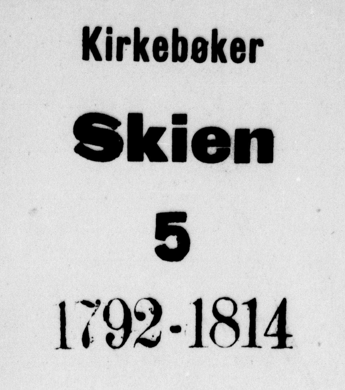 SAKO, Skien kirkebøker, F/Fa/L0004: Ministerialbok nr. 4, 1792-1814