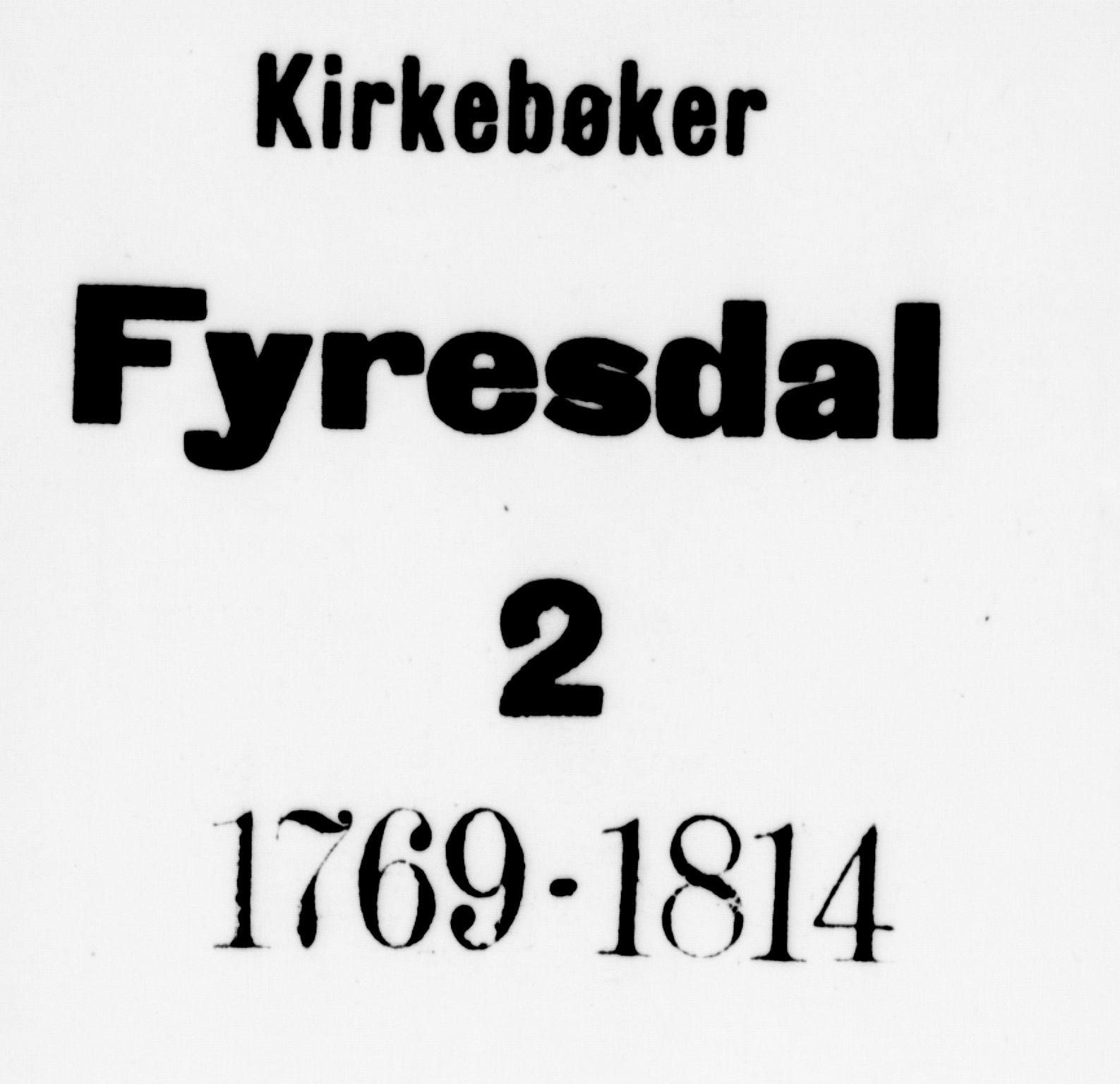 SAKO, Fyresdal kirkebøker, F/Fa/L0002: Ministerialbok nr. I 2, 1769-1814