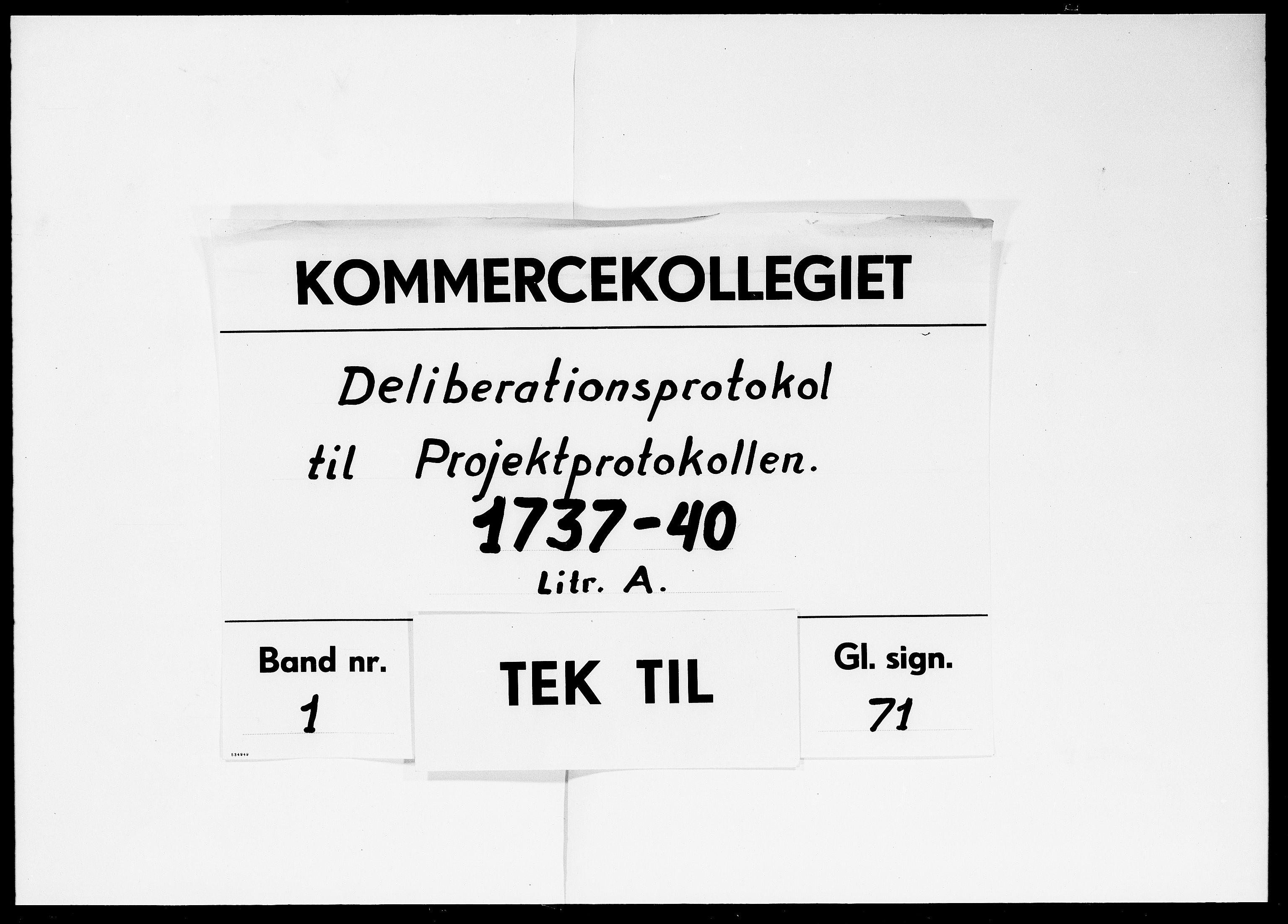 DRA, Kommercekollegiet, Dansk-Norske Sekretariat, -/39: Deliberationsprotokol til Projektprotokollen A, 1737-1740