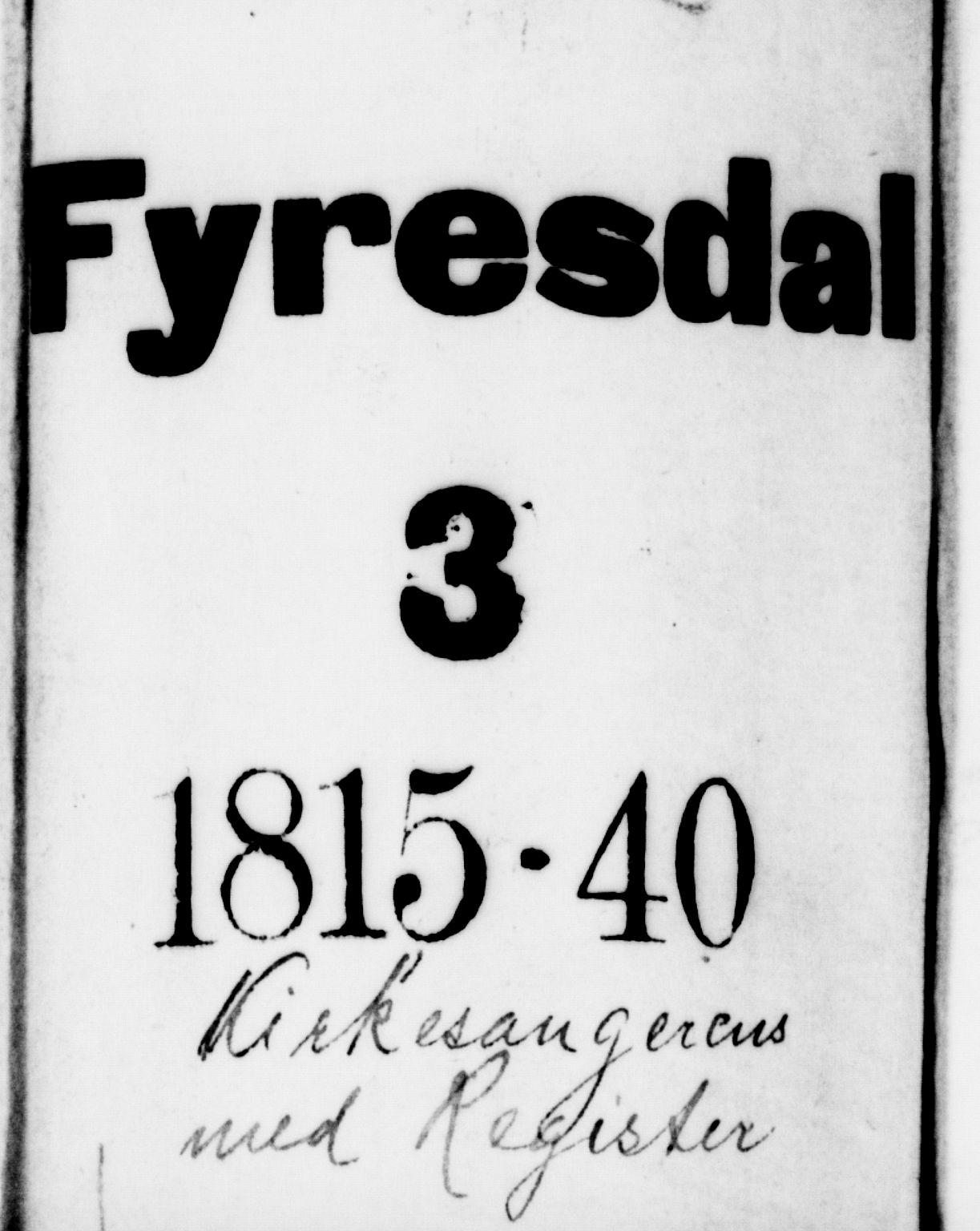 SAKO, Fyresdal kirkebøker, G/Ga/L0001: Klokkerbok nr. I 1, 1816-1840