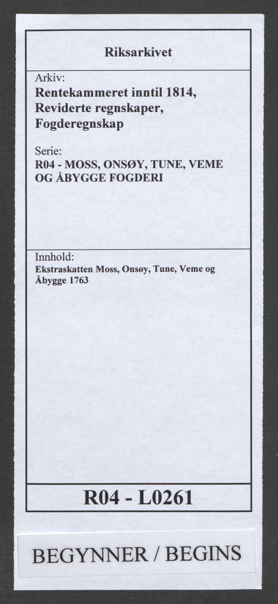 RA, Rentekammeret inntil 1814, Reviderte regnskaper, Fogderegnskap, R04/L0261: Ekstraskatten Moss, Onsøy, Tune, Veme og Åbygge, 1763, s. 1