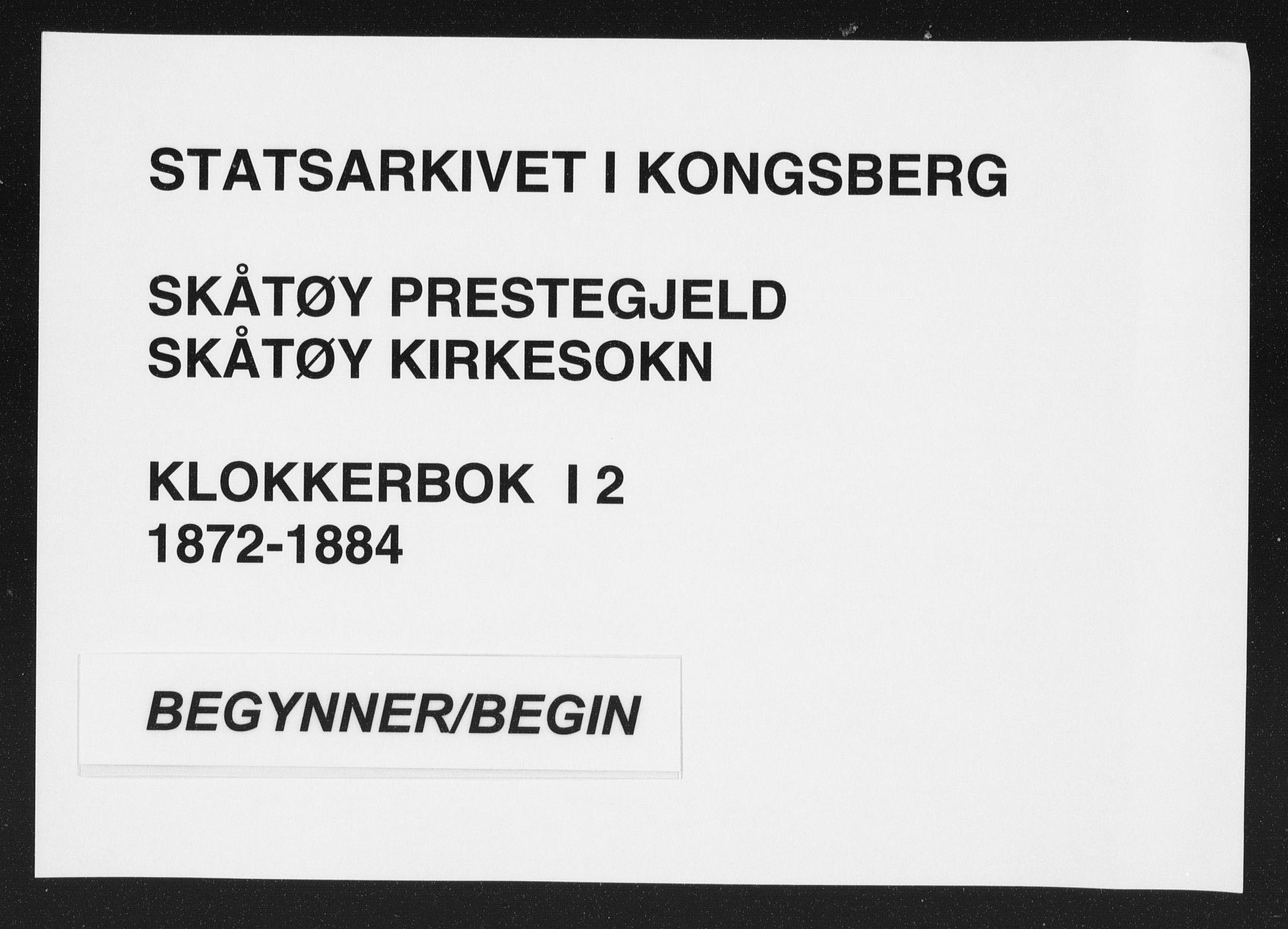 SAKO, Skåtøy kirkebøker, G/Ga/L0002: Klokkerbok nr. I 2, 1872-1884