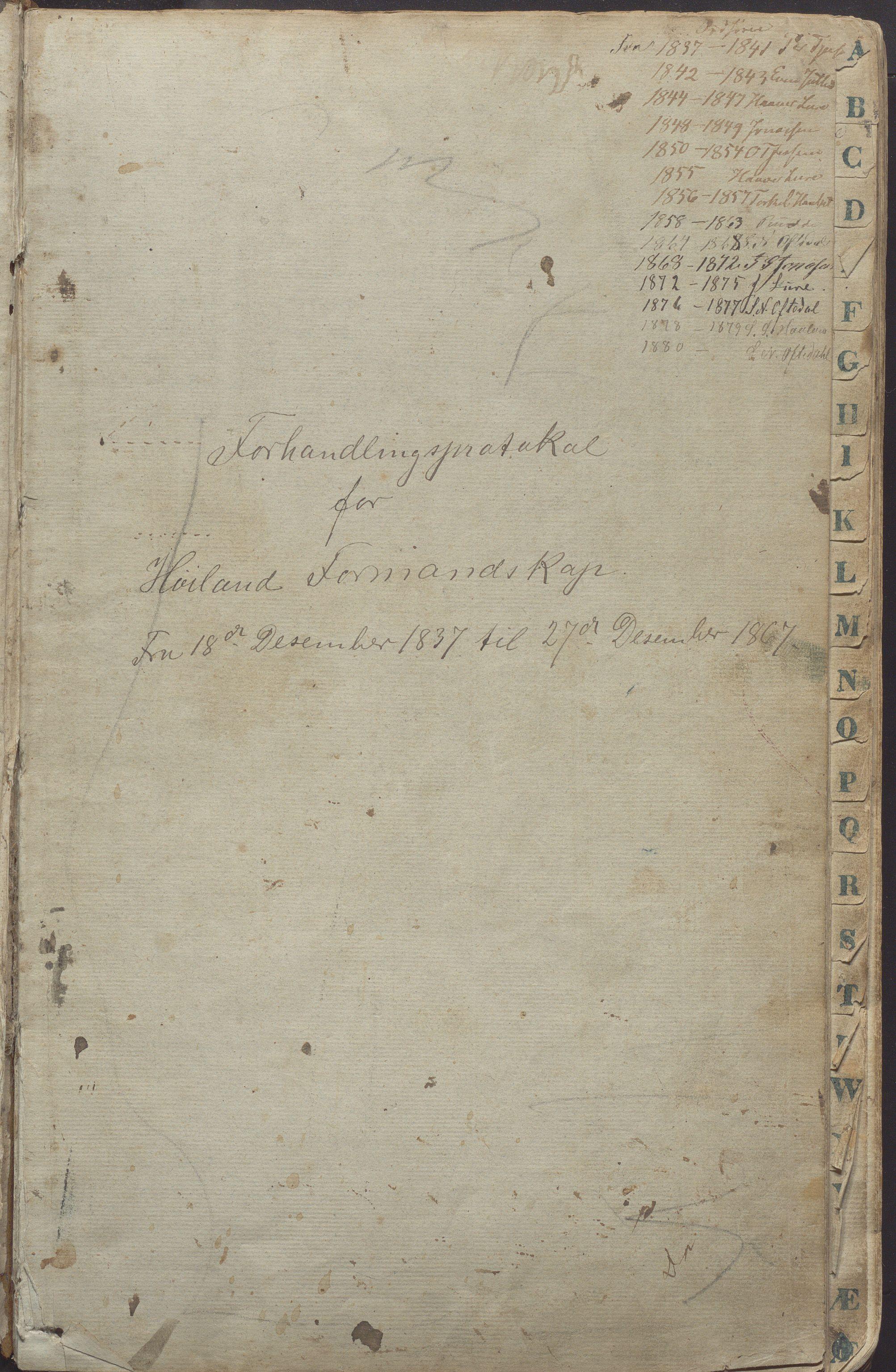 IKAR, Høyland kommune - Formannskapet, Aa/L0001: Møtebok, 1837-1867