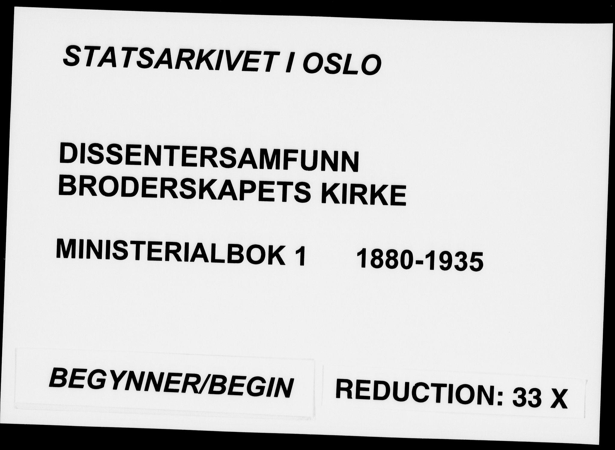 SAO, Broderskapets kirke Oslo , A/L0001: Dissenterprotokoll nr. 1, 1880-1935