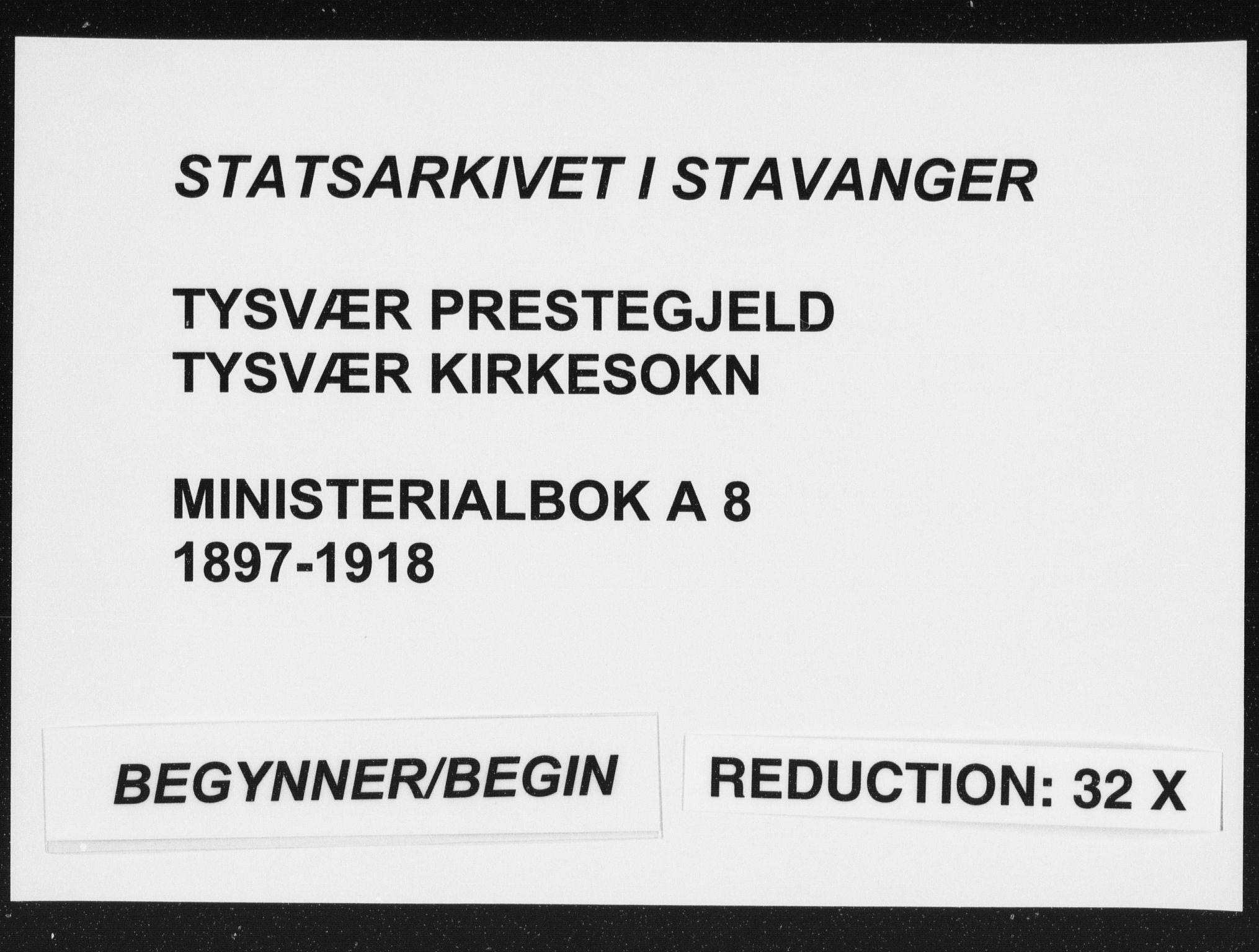 SAST, Tysvær sokneprestkontor, H/Ha/Haa/L0008: Ministerialbok nr. A 8, 1897-1918