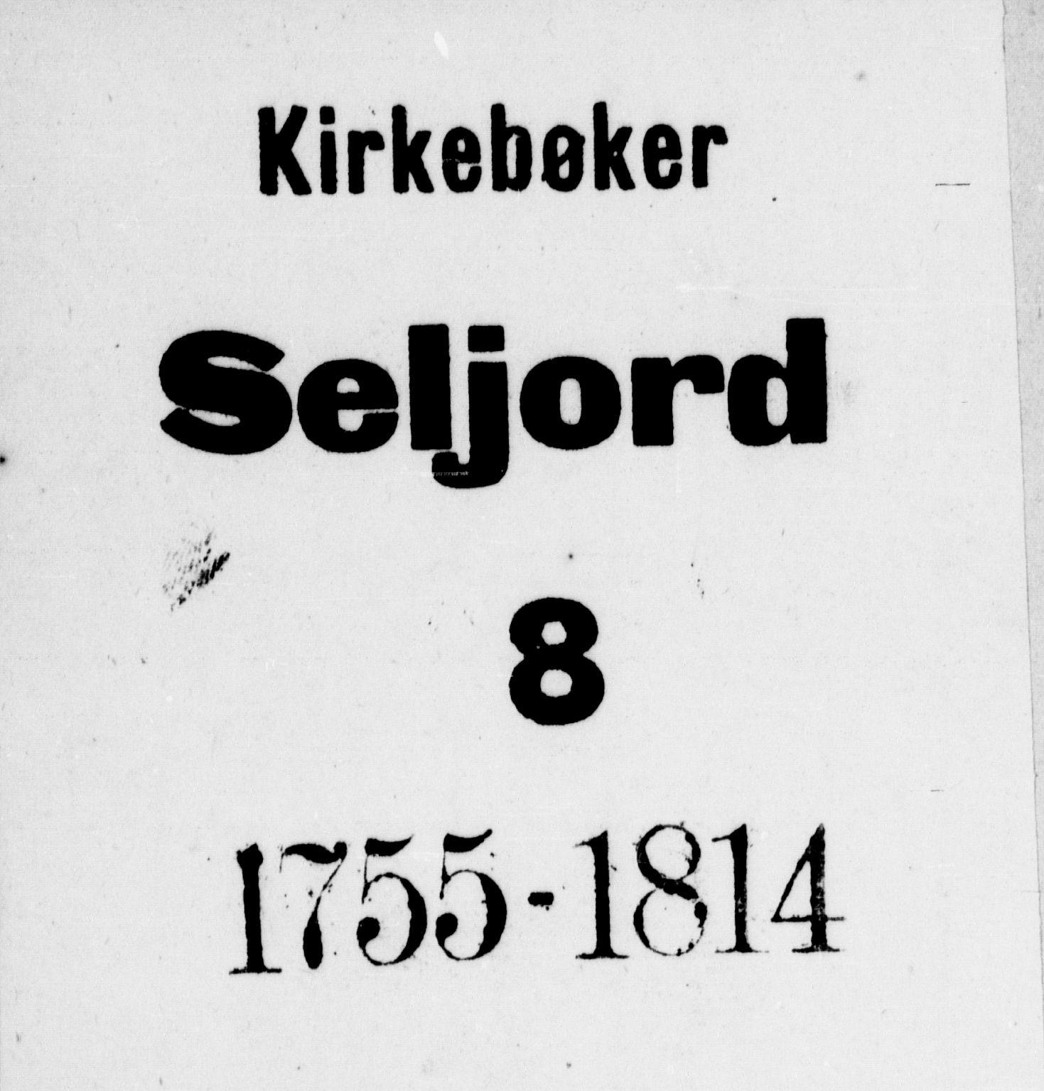 SAKO, Seljord kirkebøker, F/Fa/L0008: Ministerialbok nr. I 8, 1755-1814