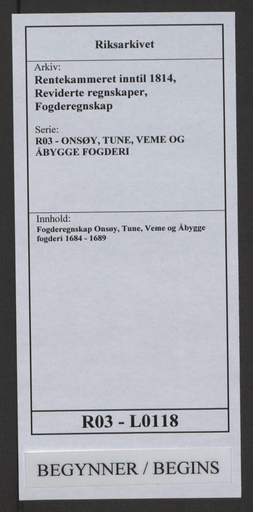 RA, Rentekammeret inntil 1814, Reviderte regnskaper, Fogderegnskap, R03/L0118: Fogderegnskap Onsøy, Tune, Veme og Åbygge fogderi, 1684-1689, s. 1