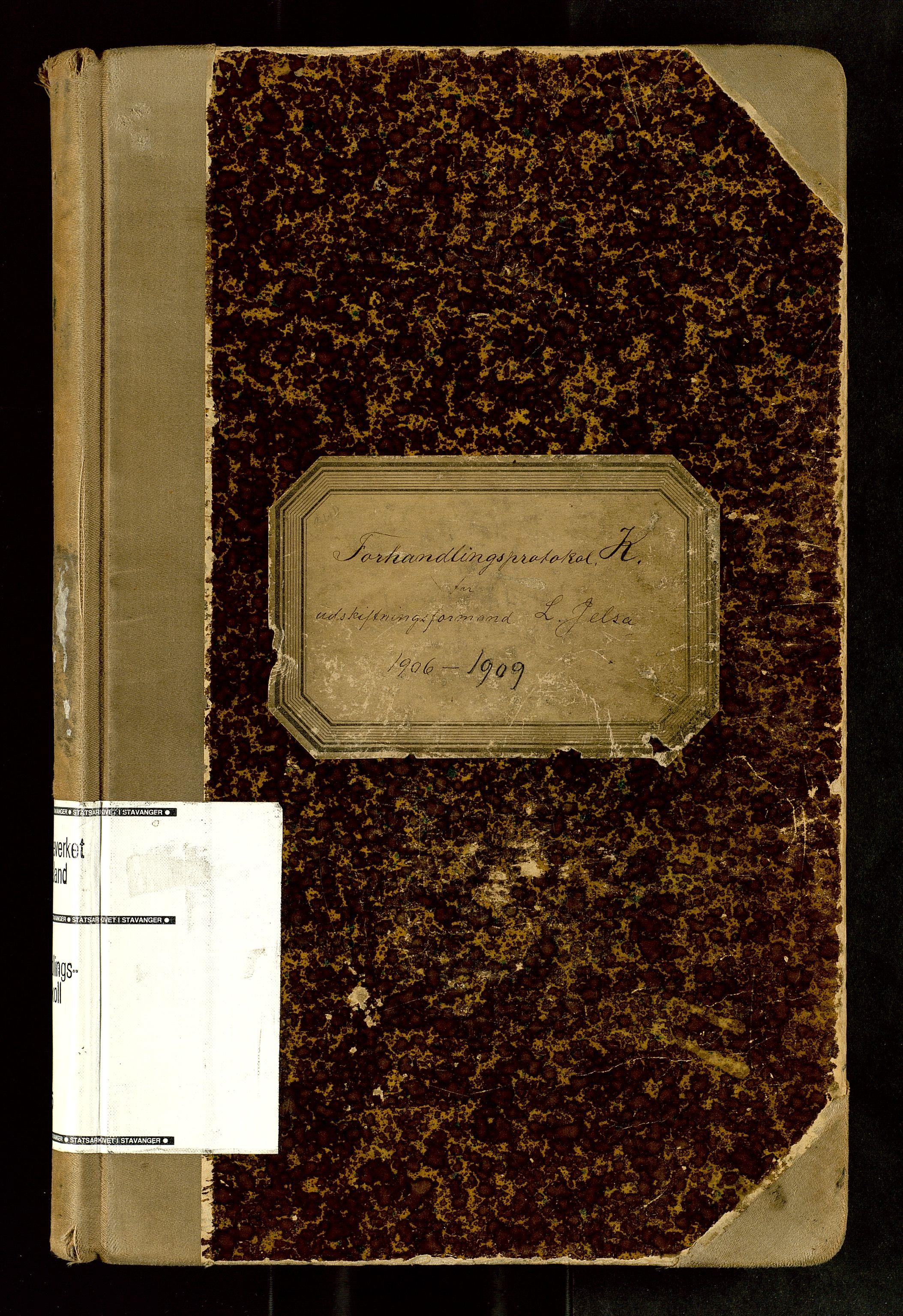 SAST, Rogaland jordskifterett, Oa/L0065: Forhandlingsprotokoll, 1906-1909