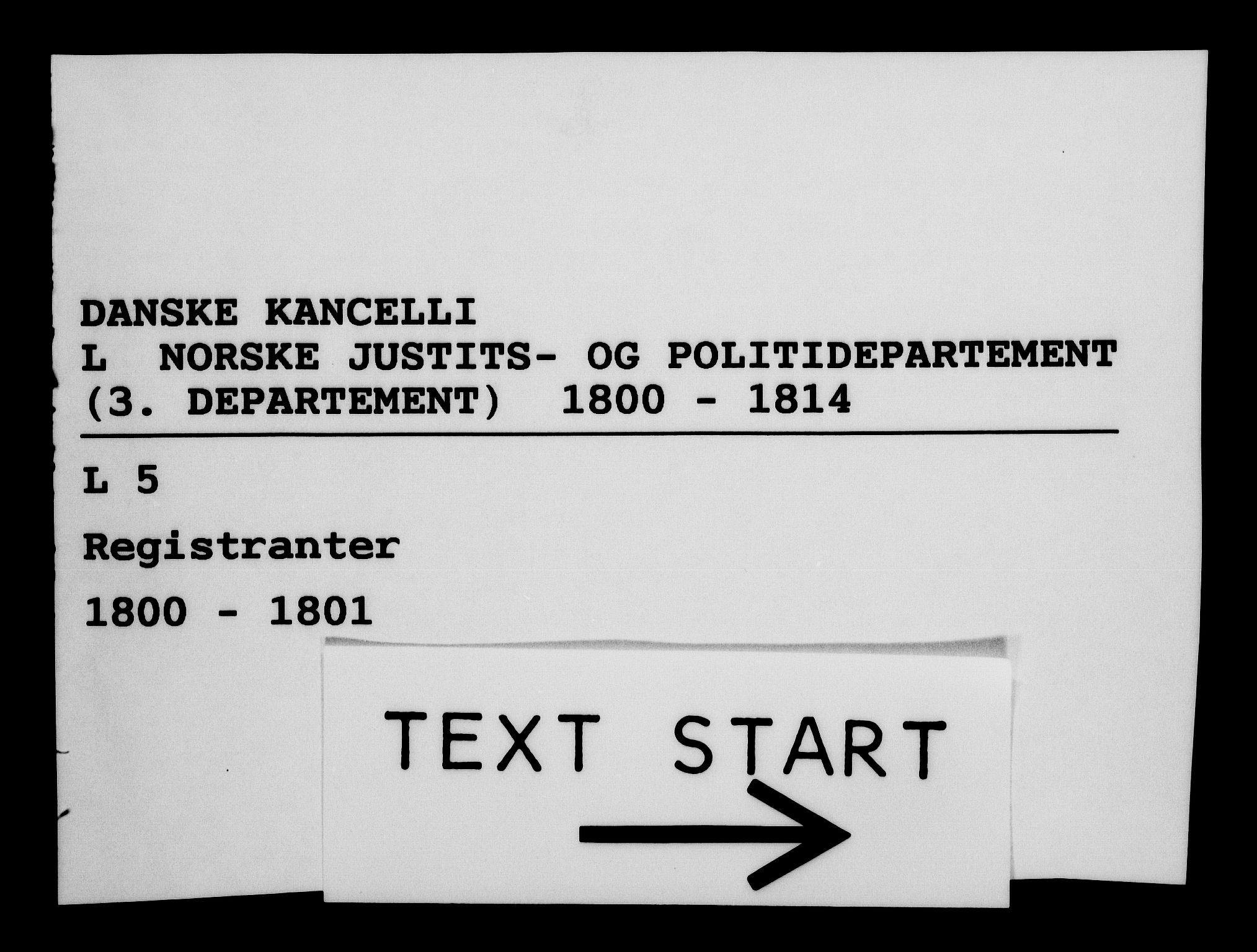 RA, Danske Kanselli 1800-1814, H/Hf/Hfb/Hfba/L0001: Registranter, 1800-1801