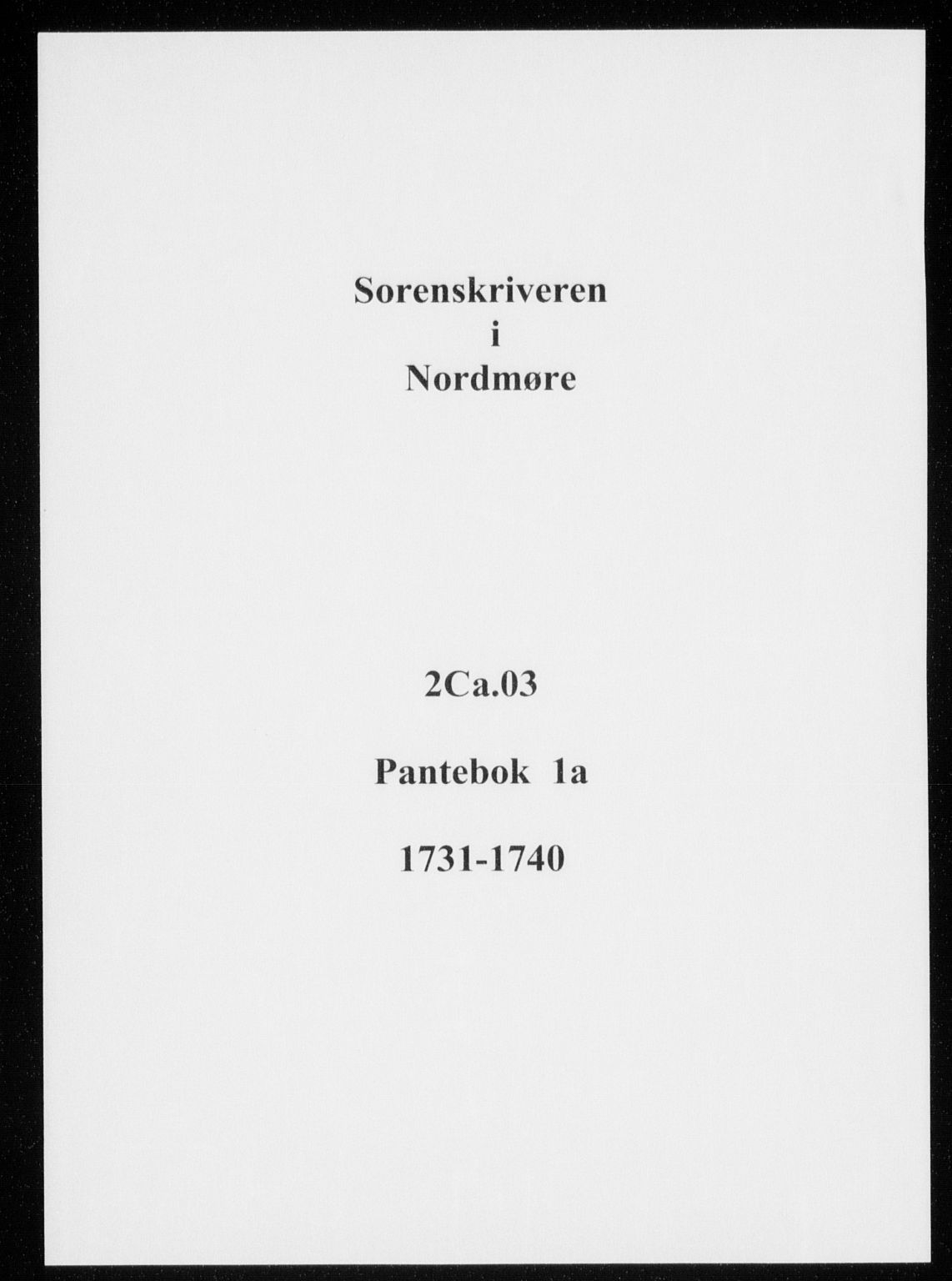 SAT, Nordmøre sorenskriveri, 2/2Ca/L0003: Pantebok nr. 1a, 1731-1740
