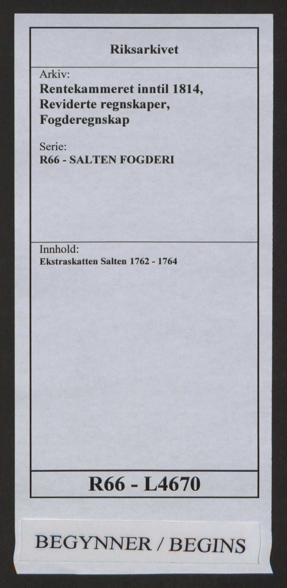 RA, Rentekammeret inntil 1814, Reviderte regnskaper, Fogderegnskap, R66/L4670: Ekstraskatten Salten, 1762-1764, s. 1