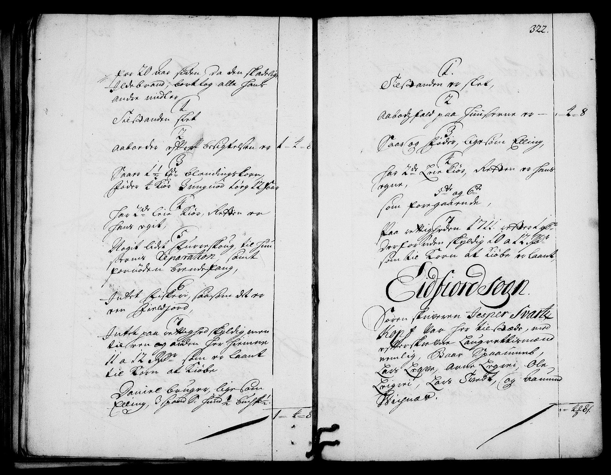 RA, Rentekammeret inntil 1814, Realistisk ordnet avdeling, On/L0003: [Jj 4]: Kommisjonsforretning over Vilhelm Hanssøns forpaktning av Halsnøy klosters gods, 1712-1722, s. 321b-322a