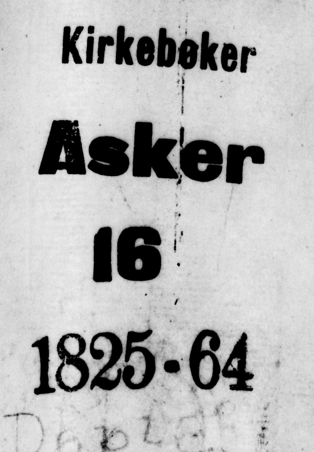 SAO, Asker prestekontor Kirkebøker, F/Fa/L0007: Ministerialbok nr. I 7, 1825-1864
