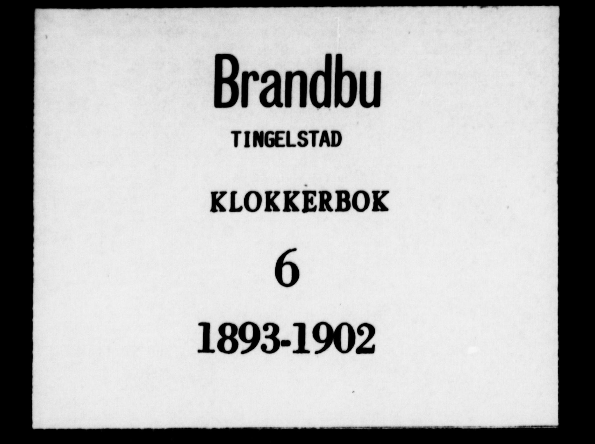 SAH, Brandbu prestekontor, Klokkerbok nr. 6, 1893-1902