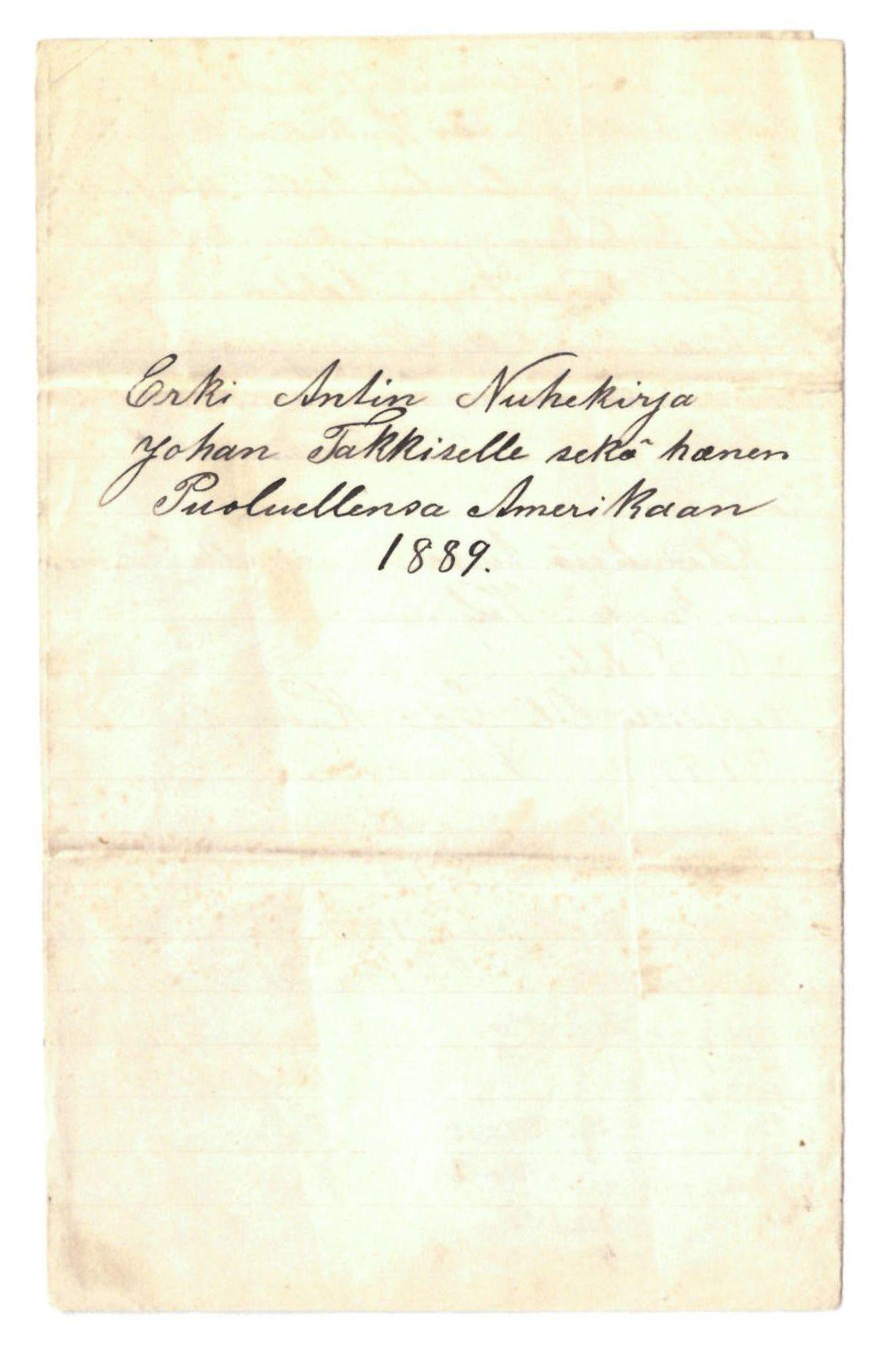 FMFB, Elise Balos brevsamling, F/Fa/L0008: Erki Antin nuhekirje Johan Takkiselle sekä hänen puoluellensa Amerikaan., 1889