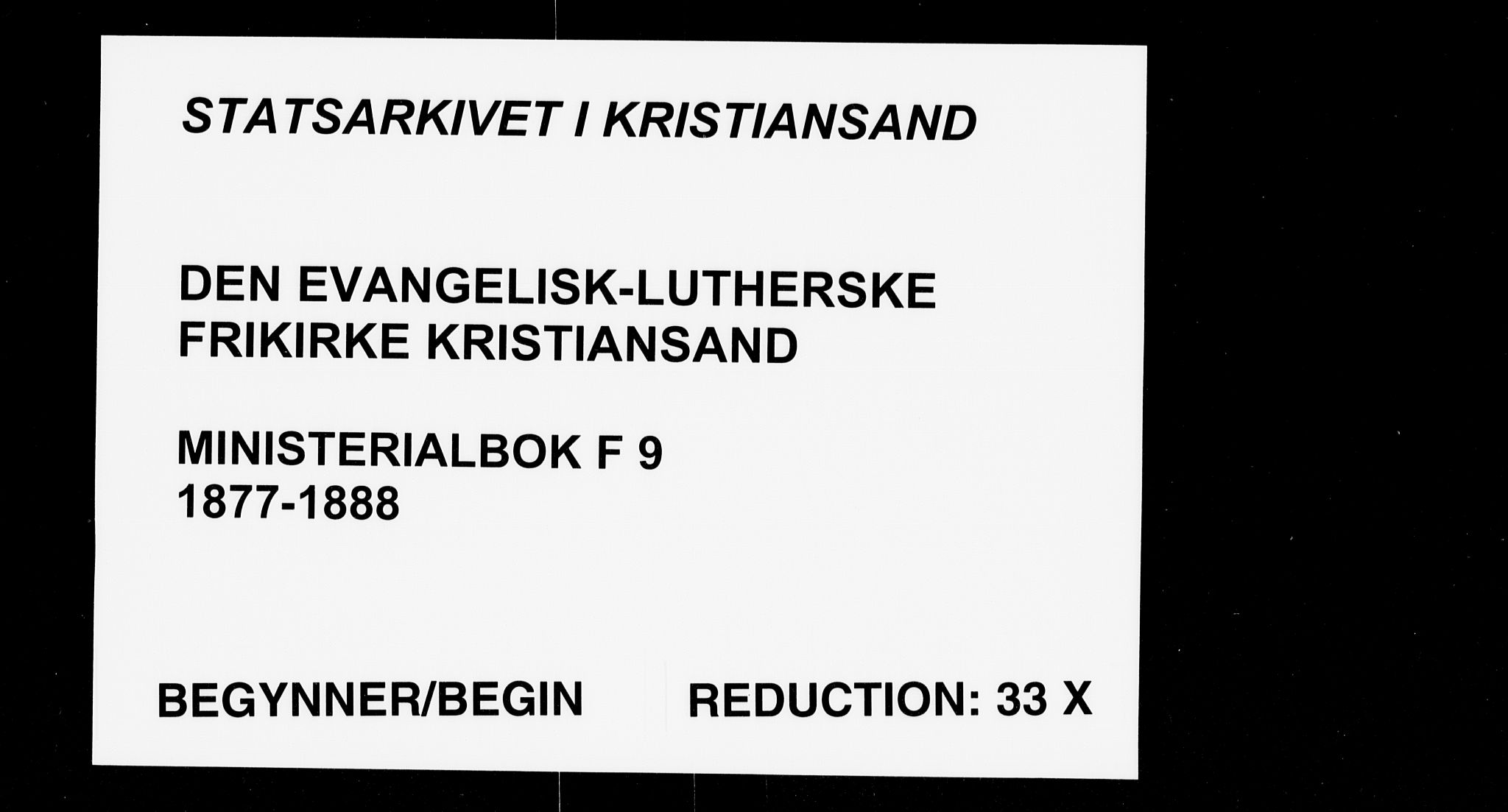SAK, Den evangelisk-lutherske frikirke, Kristiansand, F/Fa/L0001: Dissenterprotokoll nr. F 9, 1877-1888
