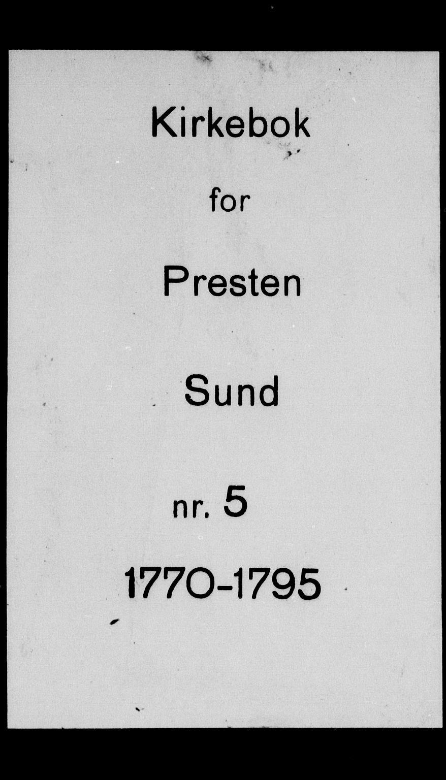 SAB, Sund sokneprestembete, Ministerialbok nr. A 5, 1770-1795
