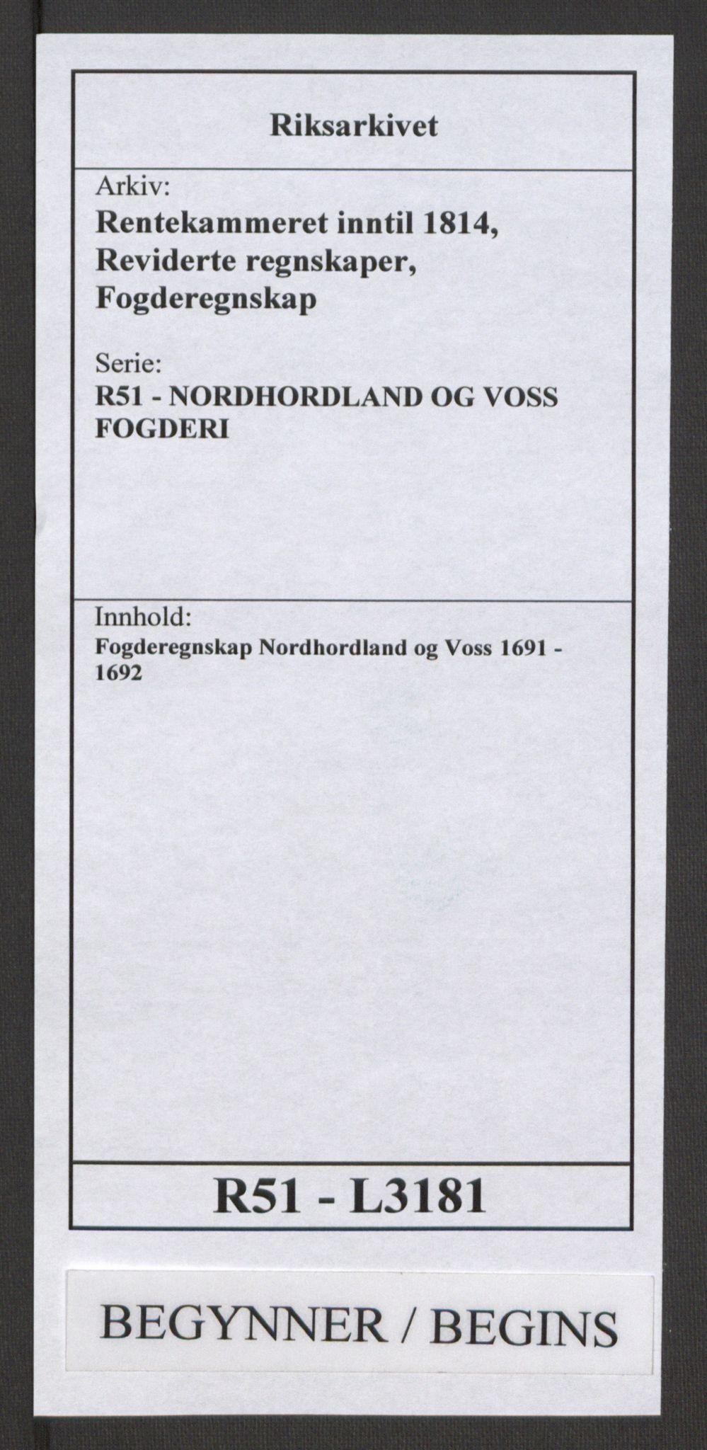 RA, Rentekammeret inntil 1814, Reviderte regnskaper, Fogderegnskap, R51/L3181: Fogderegnskap Nordhordland og Voss, 1691-1692, s. 1