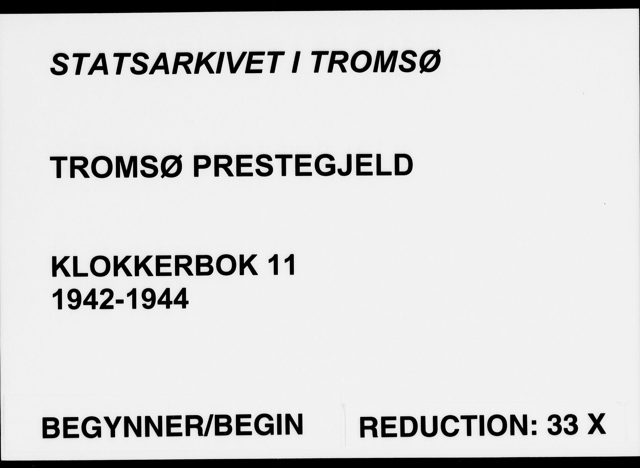 SATØ, Tromsø sokneprestkontor/stiftsprosti/domprosti, G/Gb/L0011klokker: Klokkerbok nr. 11, 1942-1944