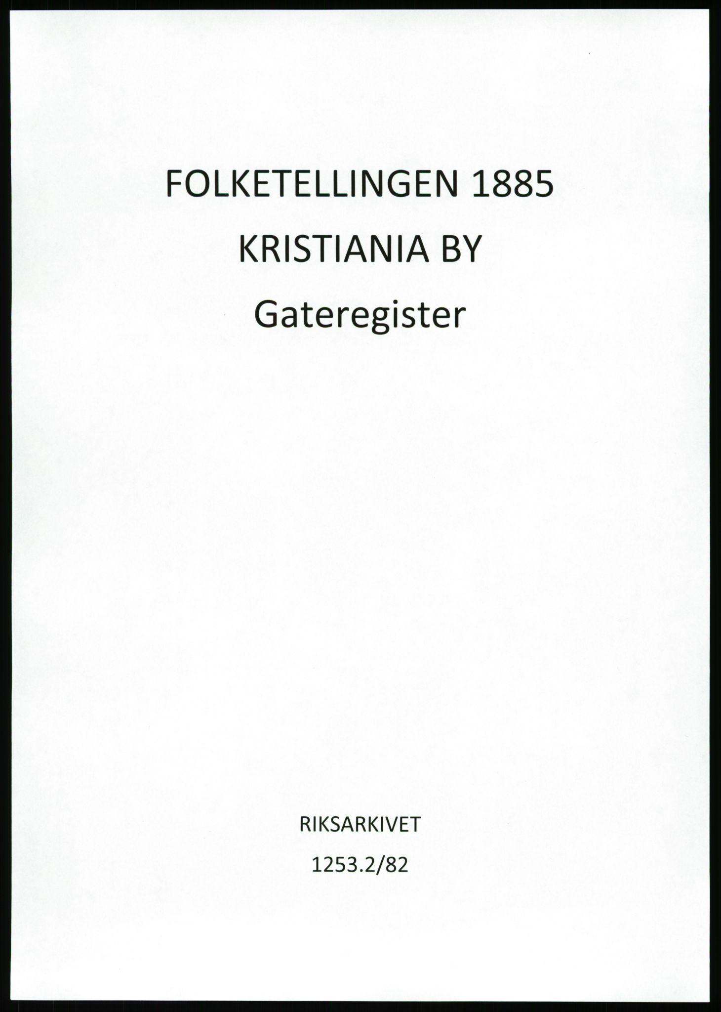 RA, Folketelling 1885 for 0301 Kristiania kjøpstad, 1885, s. 1