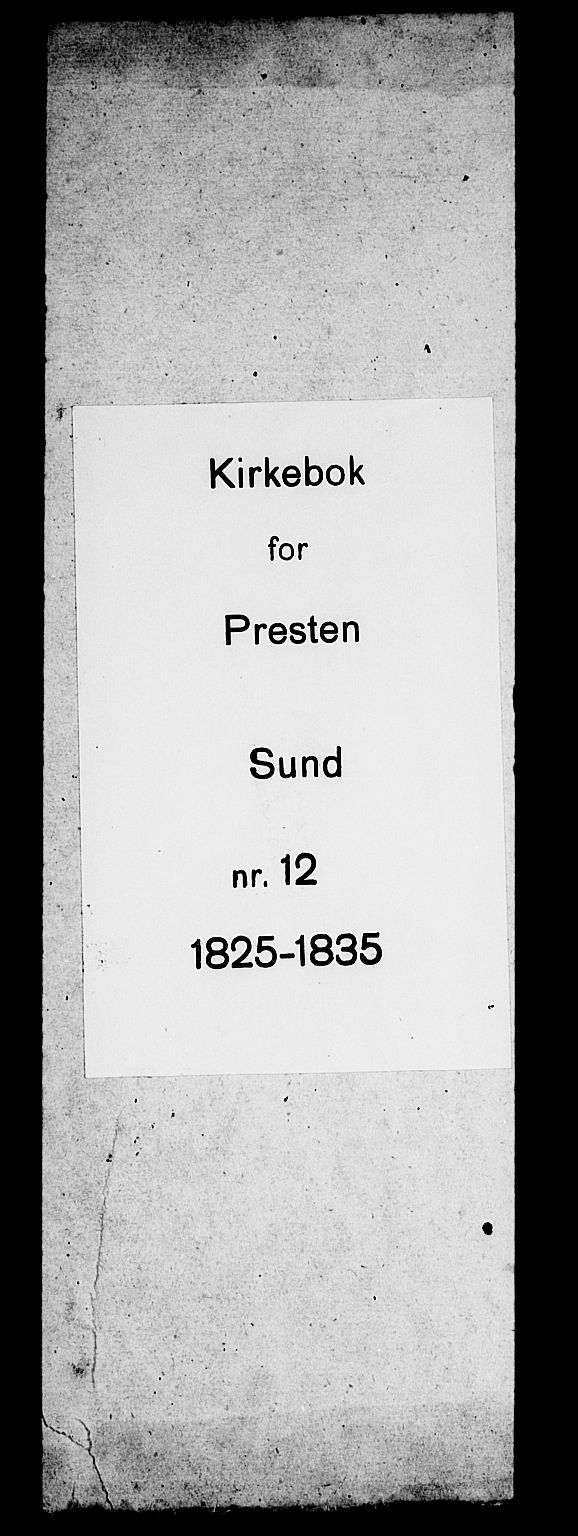 SAB, Sund sokneprestembete, Ministerialbok nr. A 12, 1825-1835