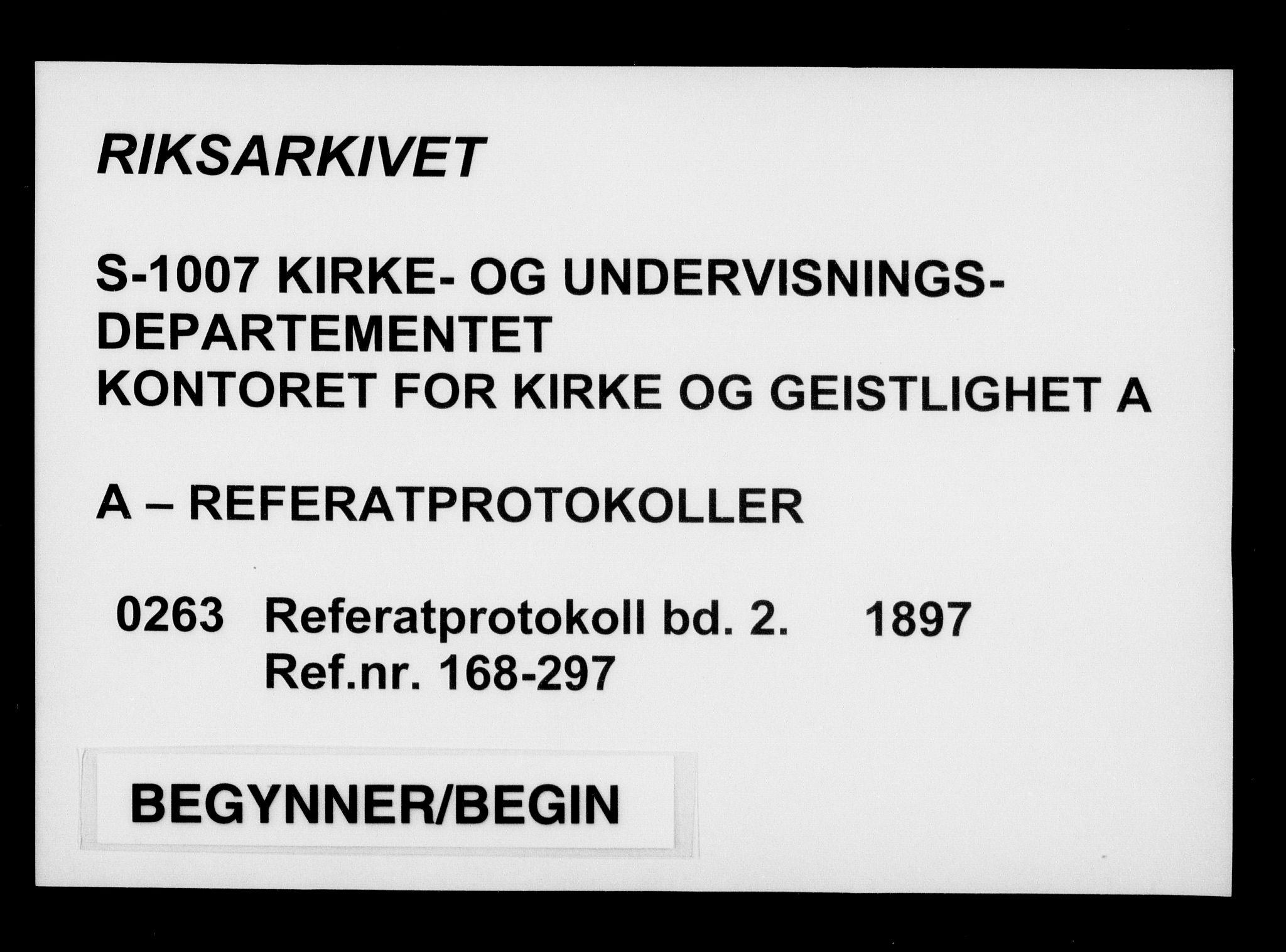 RA, Kirke- og undervisningsdepartementet, Kontoret  for kirke og geistlighet A, A/Aa/L0263: Referatprotokoll bd. 2. Ref.nr. 168-297, 1897