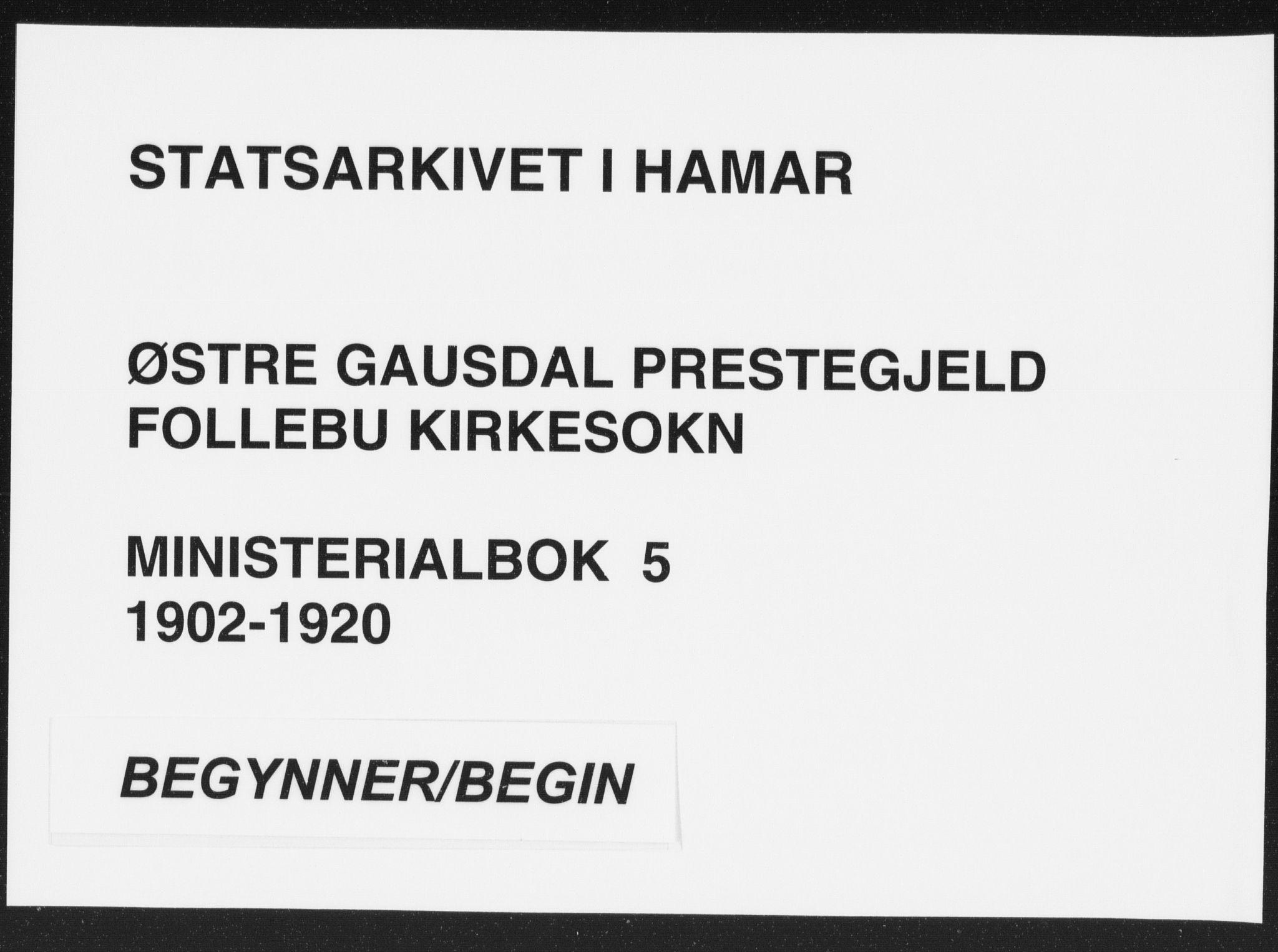 SAH, Østre Gausdal prestekontor, Ministerialbok nr. 5, 1902-1920
