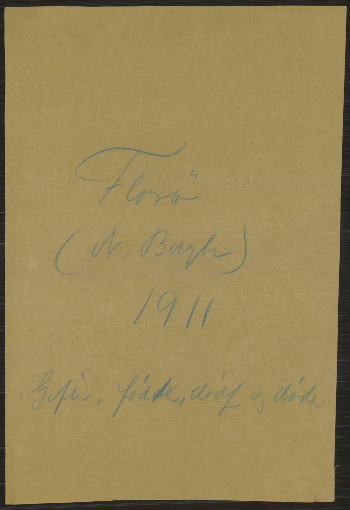 RA, Statistisk sentralbyrå, Sosiodemografiske emner, Befolkning, D/Df/Dfb/Dfba/L0035: Florø by:  Levendefødte menn og kvinner, gifte, døde, dødfødte., 1911