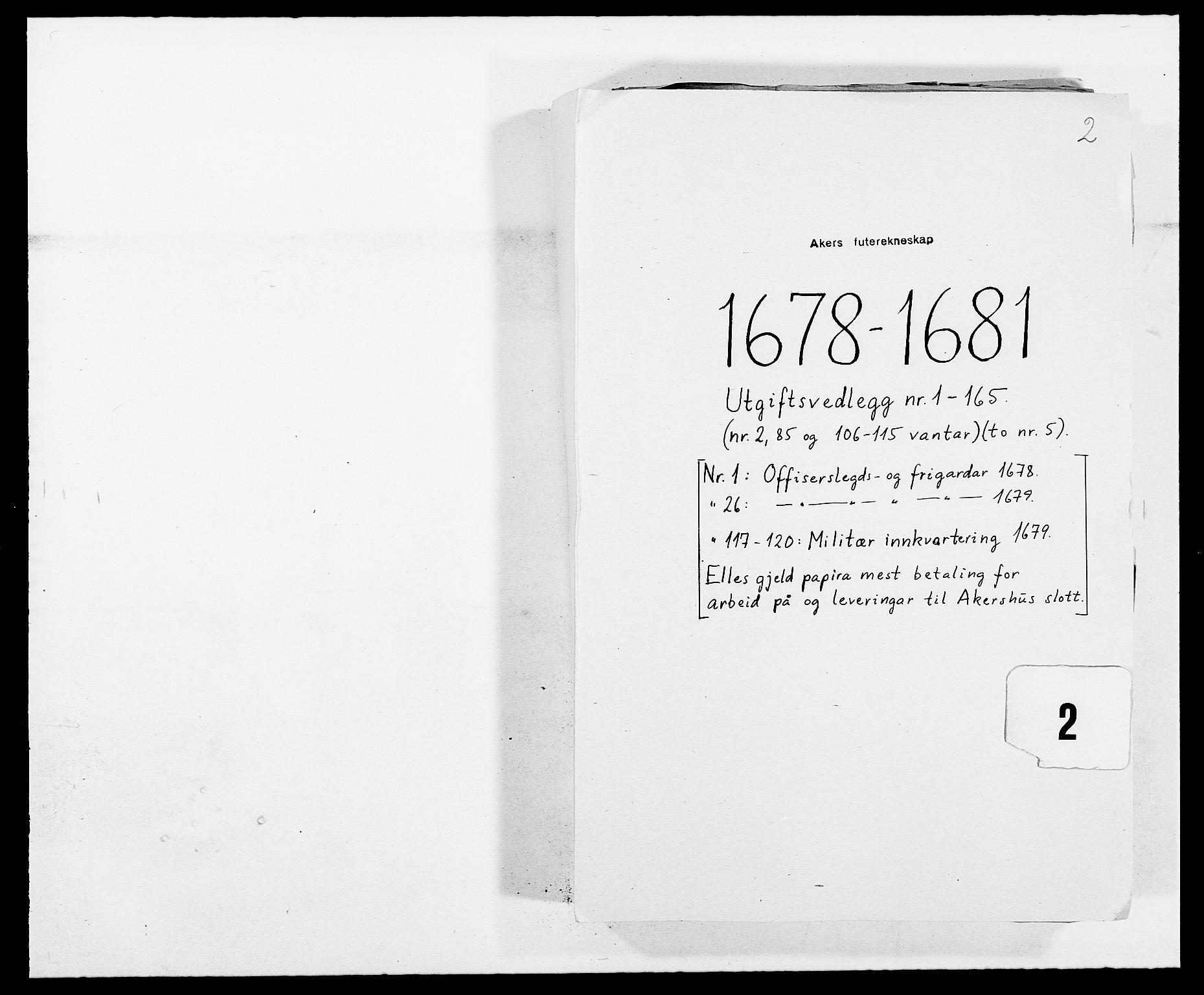RA, Rentekammeret inntil 1814, Reviderte regnskaper, Fogderegnskap, R08/L0418: Fogderegnskap Aker, 1678-1681, s. 1