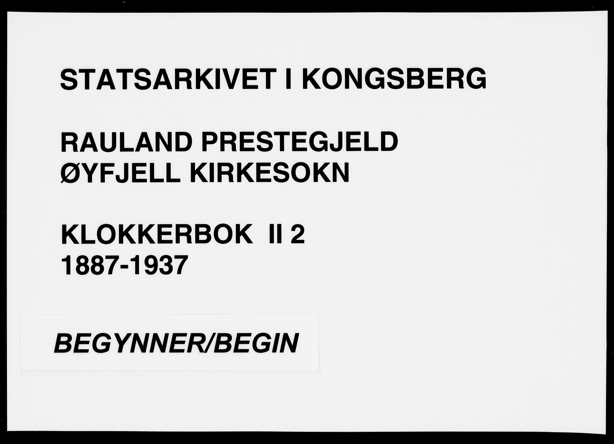 SAKO, Rauland kirkebøker, G/Gb/L0002: Klokkerbok nr. II 2, 1887-1937