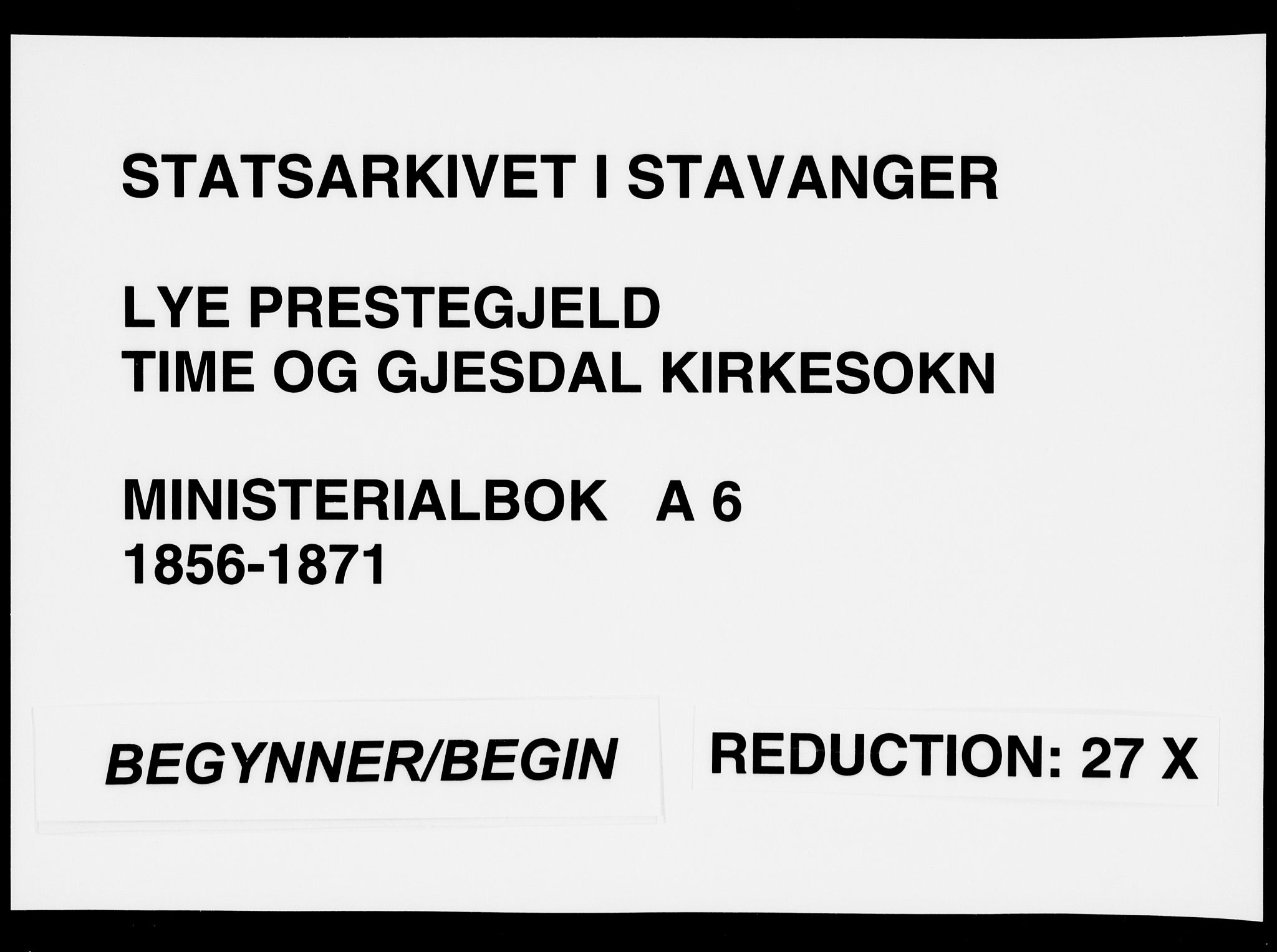 SAST, Lye sokneprestkontor, 30BA/L0007: Ministerialbok nr. A 6, 1856-1871