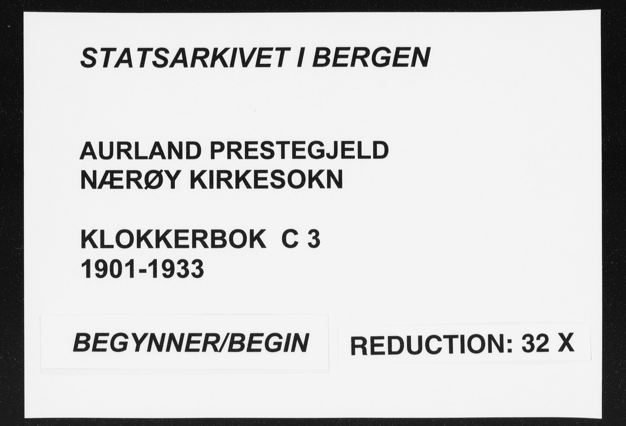 SAB, Aurland Sokneprestembete*, Klokkerbok nr. C 3, 1901-1933