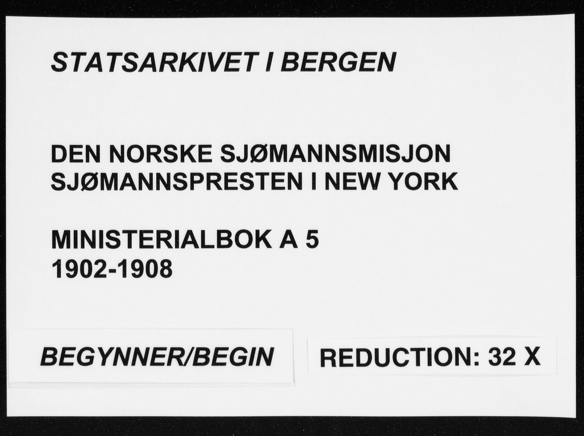 SAB, Den Norske Sjømannsmisjon i utlandet*, Ministerialbok nr. A 5, 1902-1908