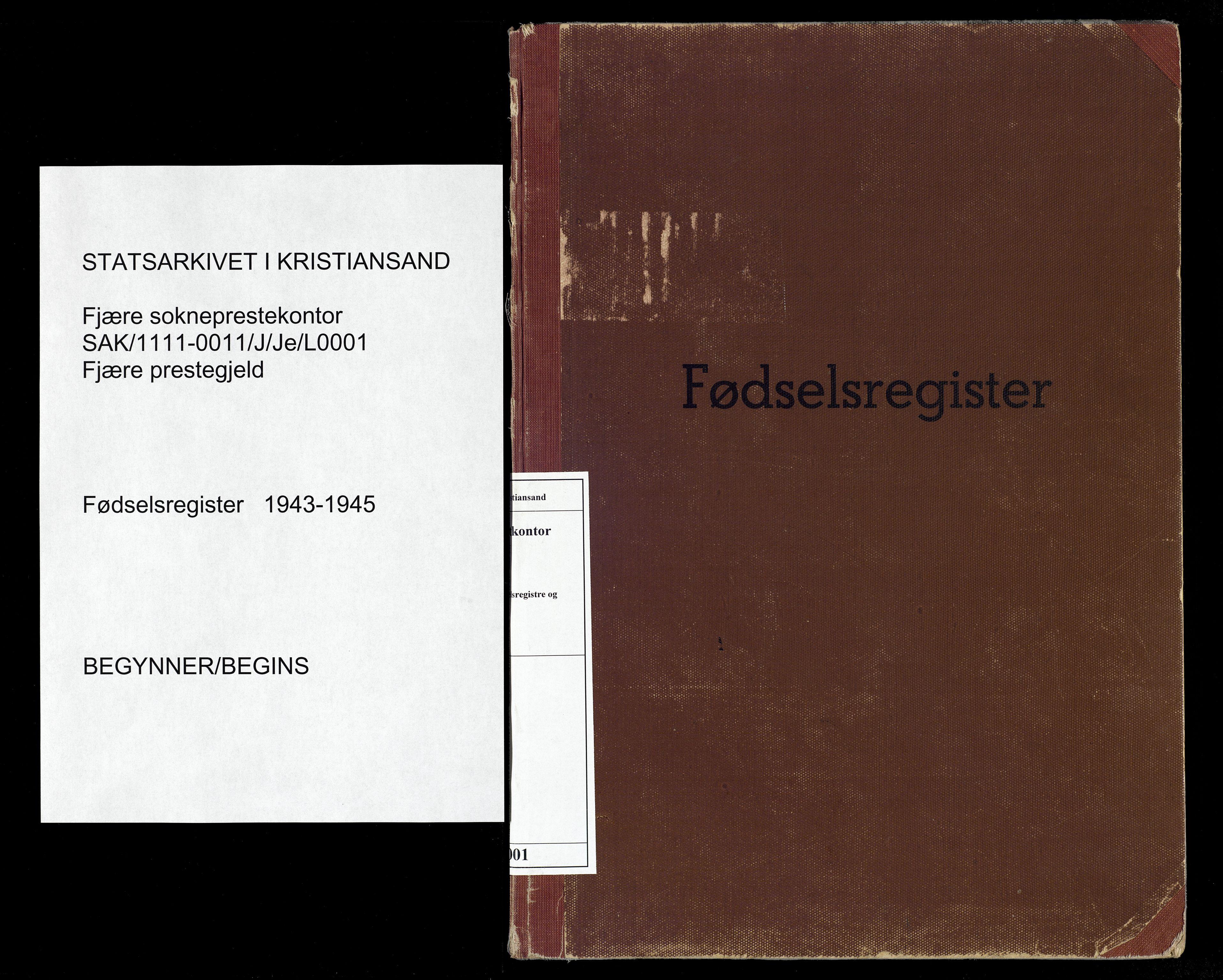 SAK, Fjære sokneprestkontor, J/Je/L0001: Fødselsregister nr. 1, 1943-1945