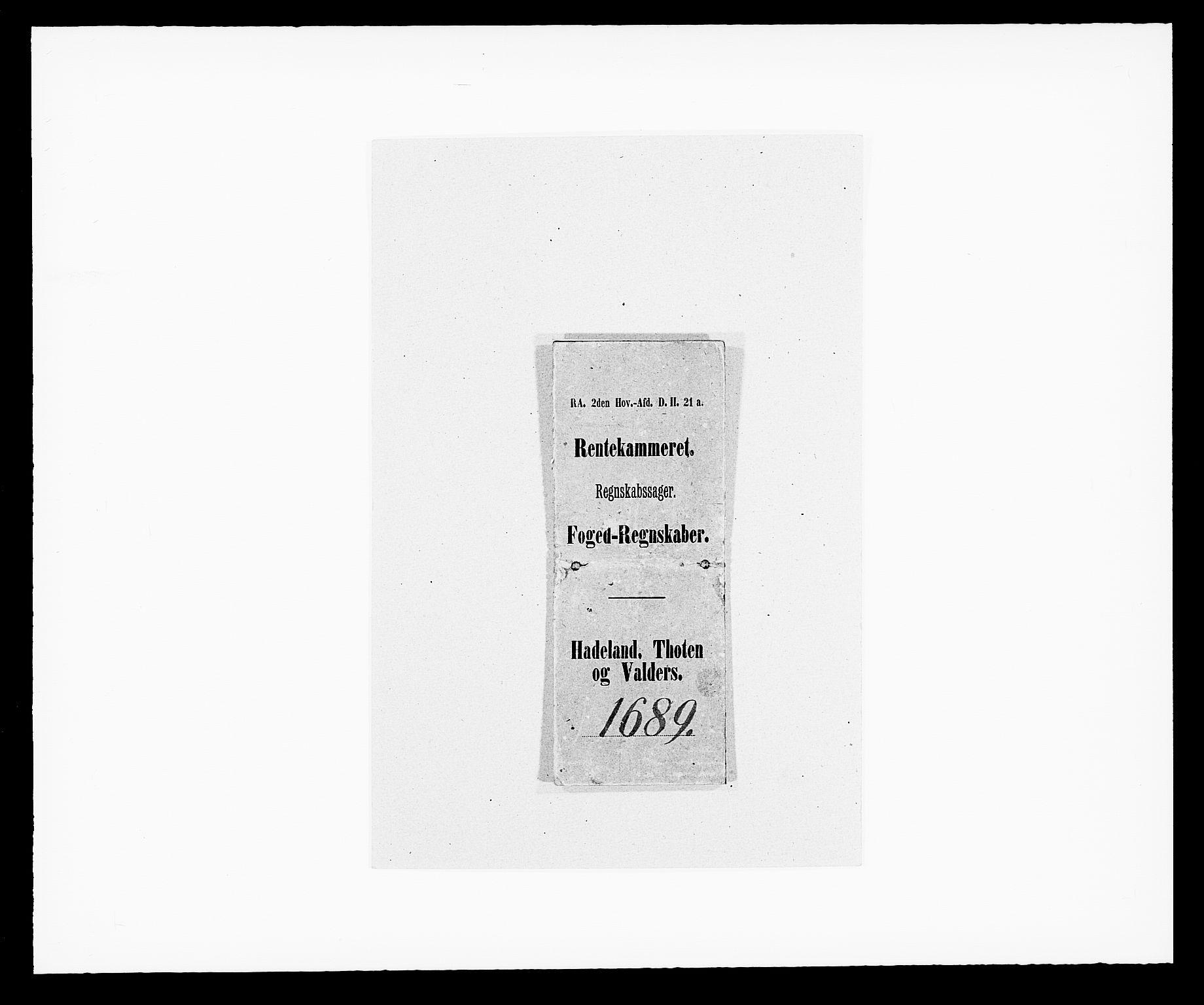RA, Rentekammeret inntil 1814, Reviderte regnskaper, Fogderegnskap, R18/L1288: Fogderegnskap Hadeland, Toten og Valdres, 1689, s. 1