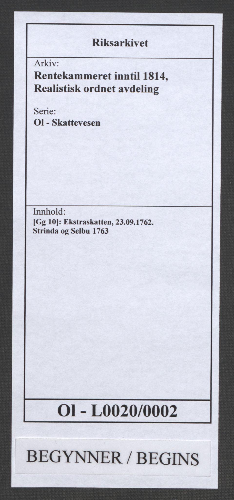 RA, Rentekammeret inntil 1814, Realistisk ordnet avdeling, Ol/L0020: [Gg 10]: Ekstraskatten, 23.09.1762. Romsdal, Strinda, Selbu, Inderøy., 1763, s. 1
