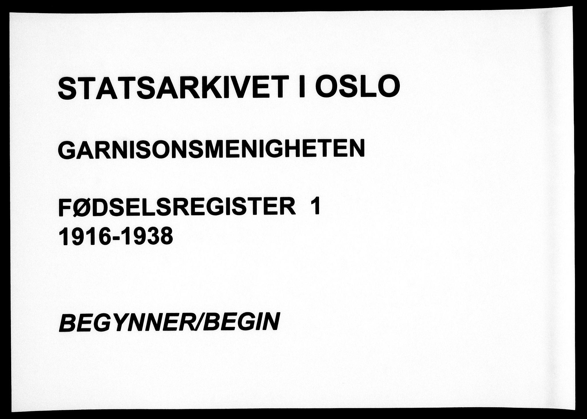 SAO, Garnisonsmenigheten Kirkebøker, J/Ja/L0001: Fødselsregister nr. 1, 1916-1938